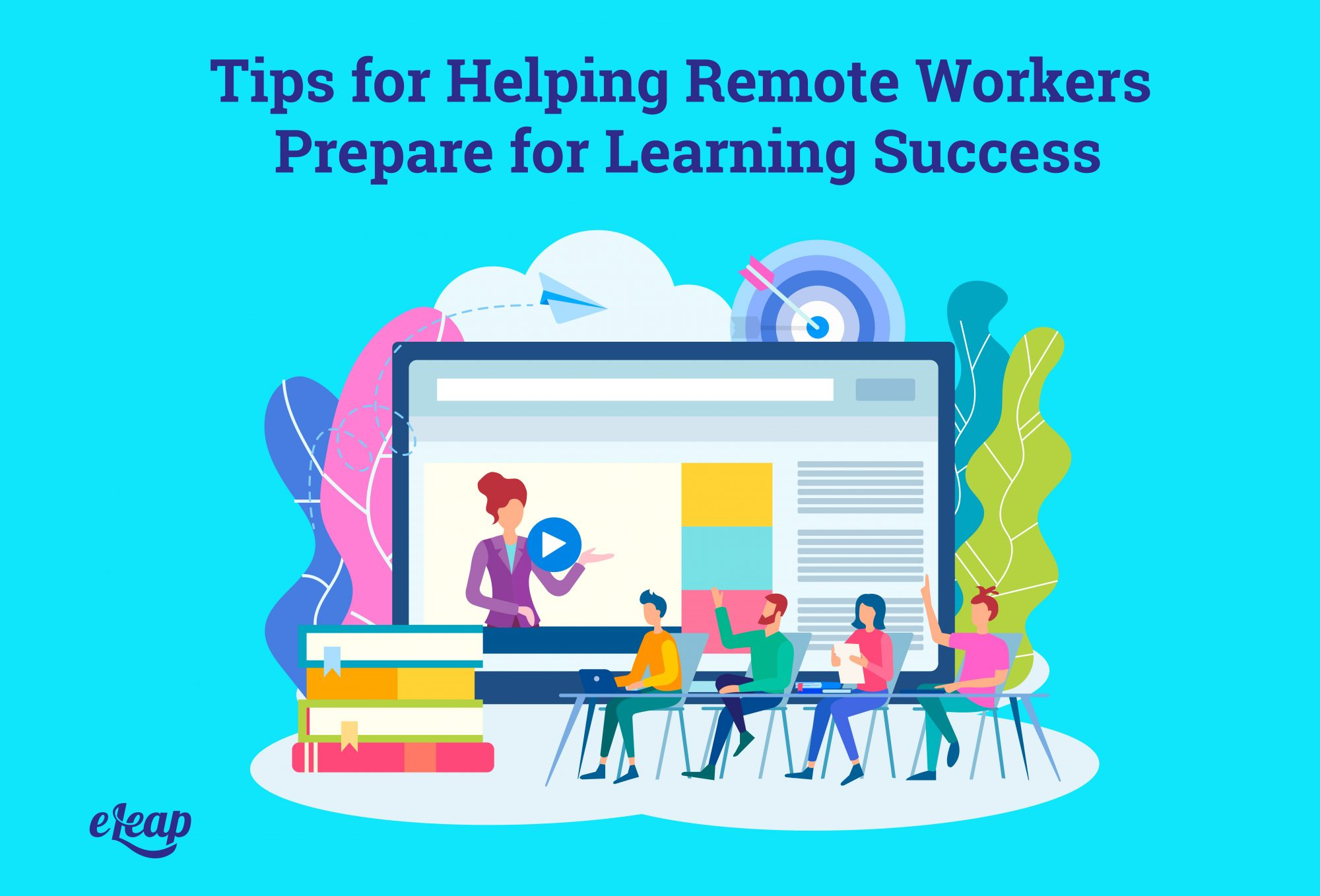 Tips for Helping Remote Workers Prepare for Learning Success