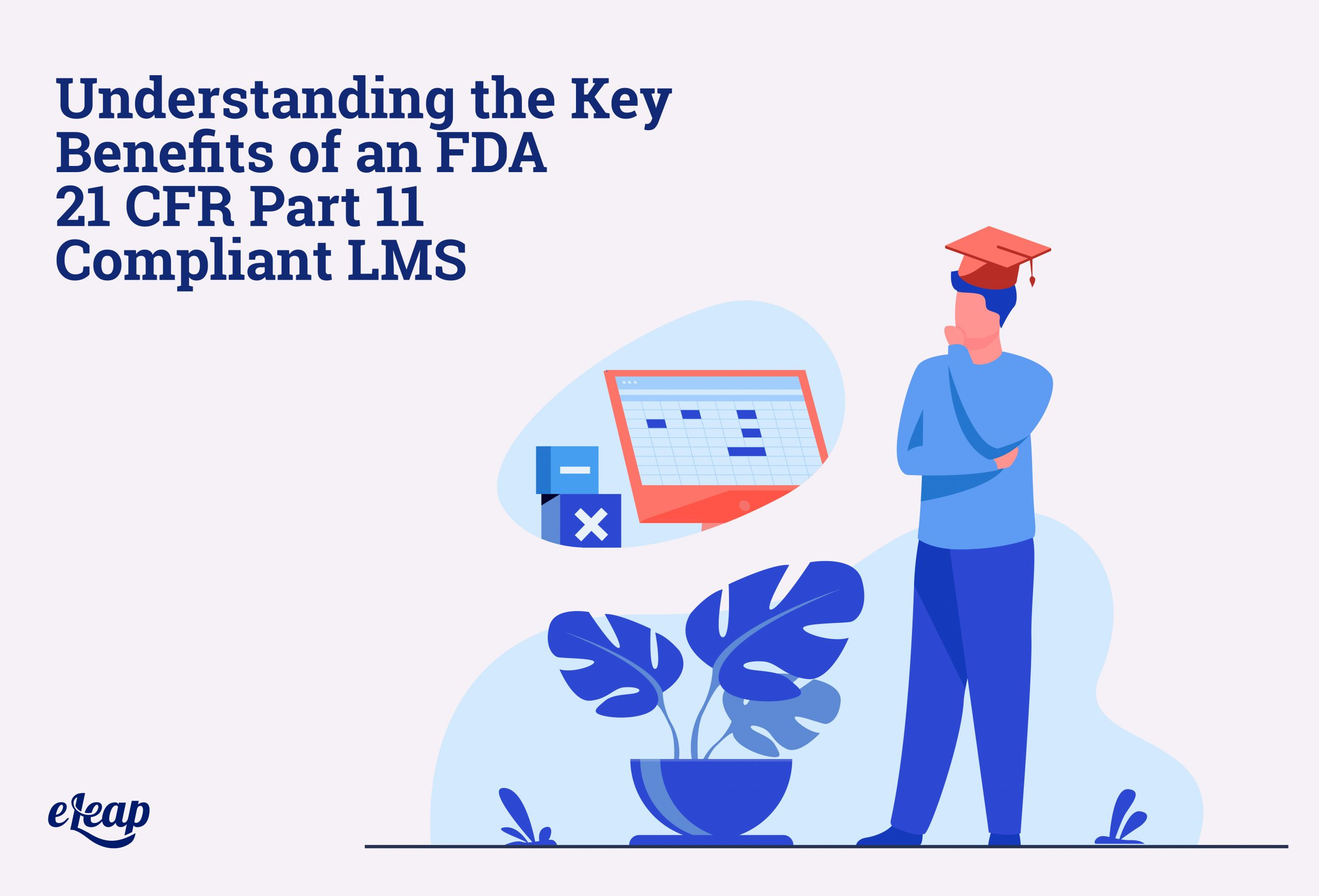 Understanding the Key Benefits of an FDA 21 CFR Part 11 Compliant LMS