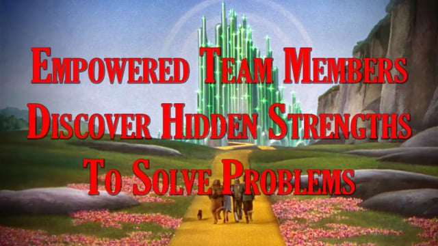 Workteams And The Wizard Of Oz: Empowered Team Members