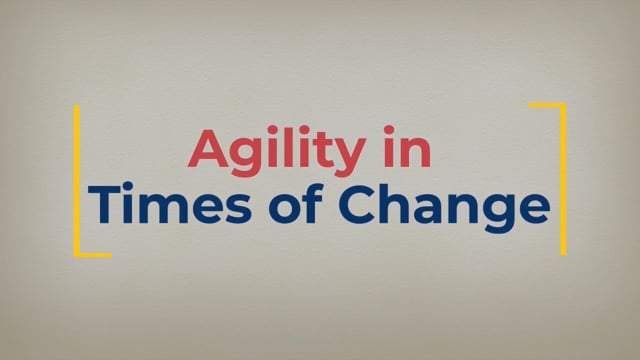 Agility In Times Of Change
