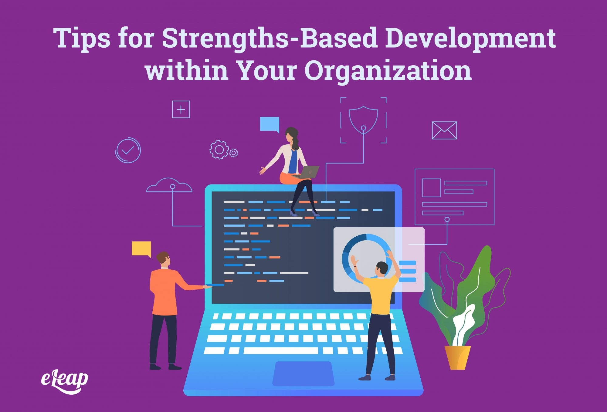 Tips for Strengths-Based Development within Your Organization