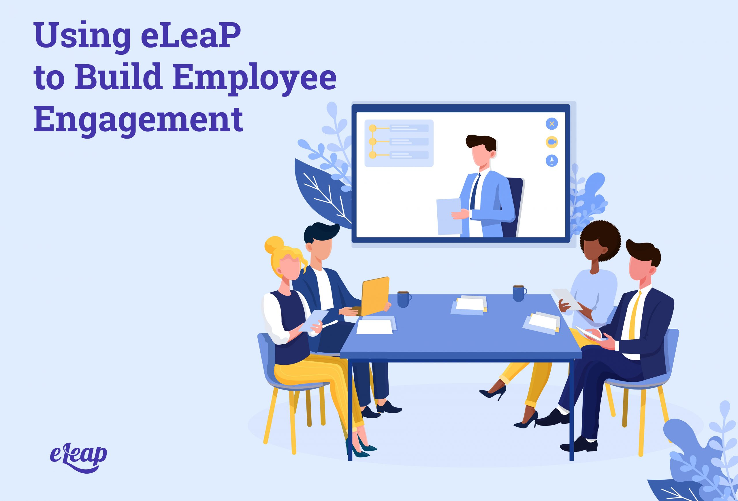 Using eLeaP to Build Employee Engagement