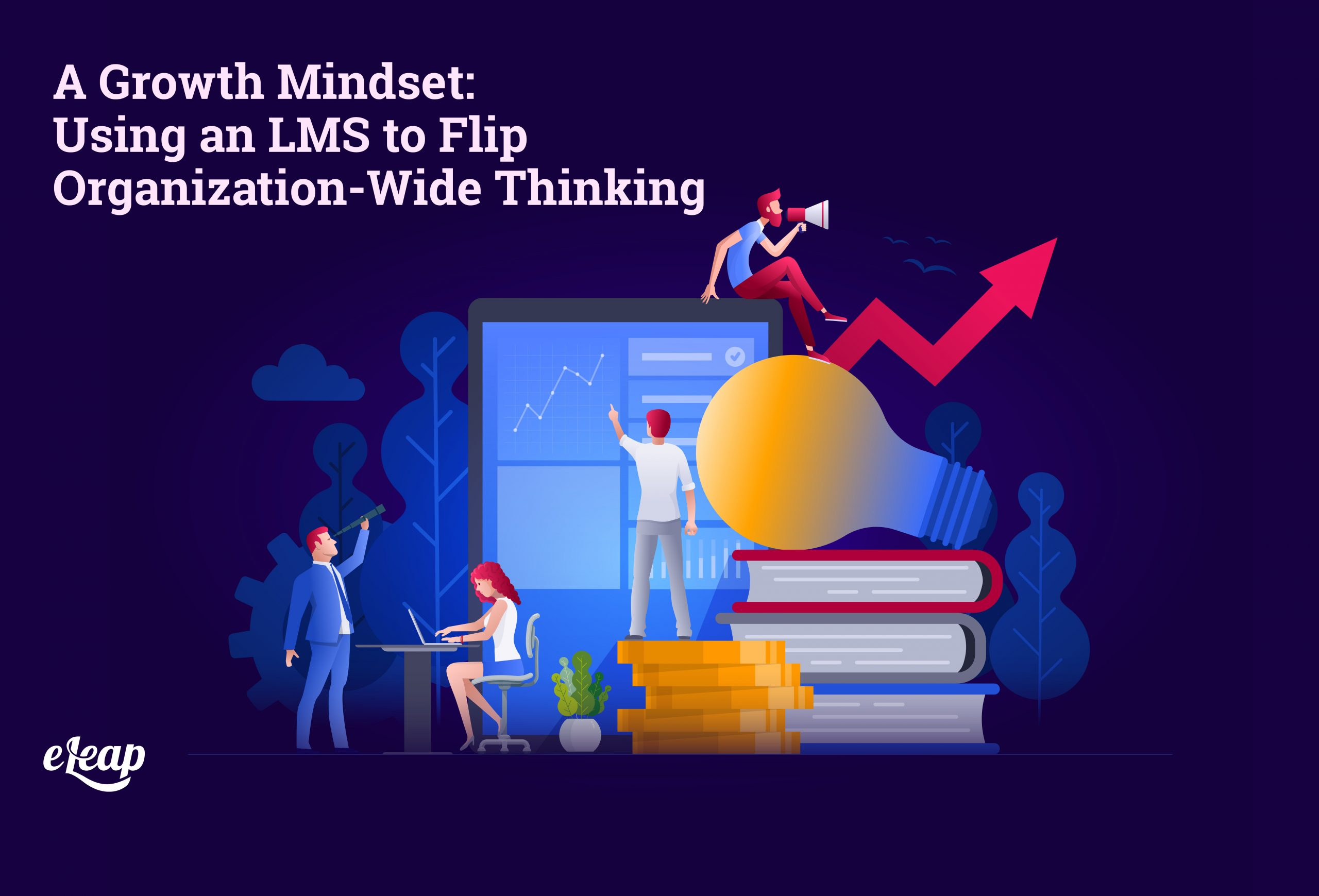 A Growth Mindset: Using an LMS to Flip Organization-Wide Thinking