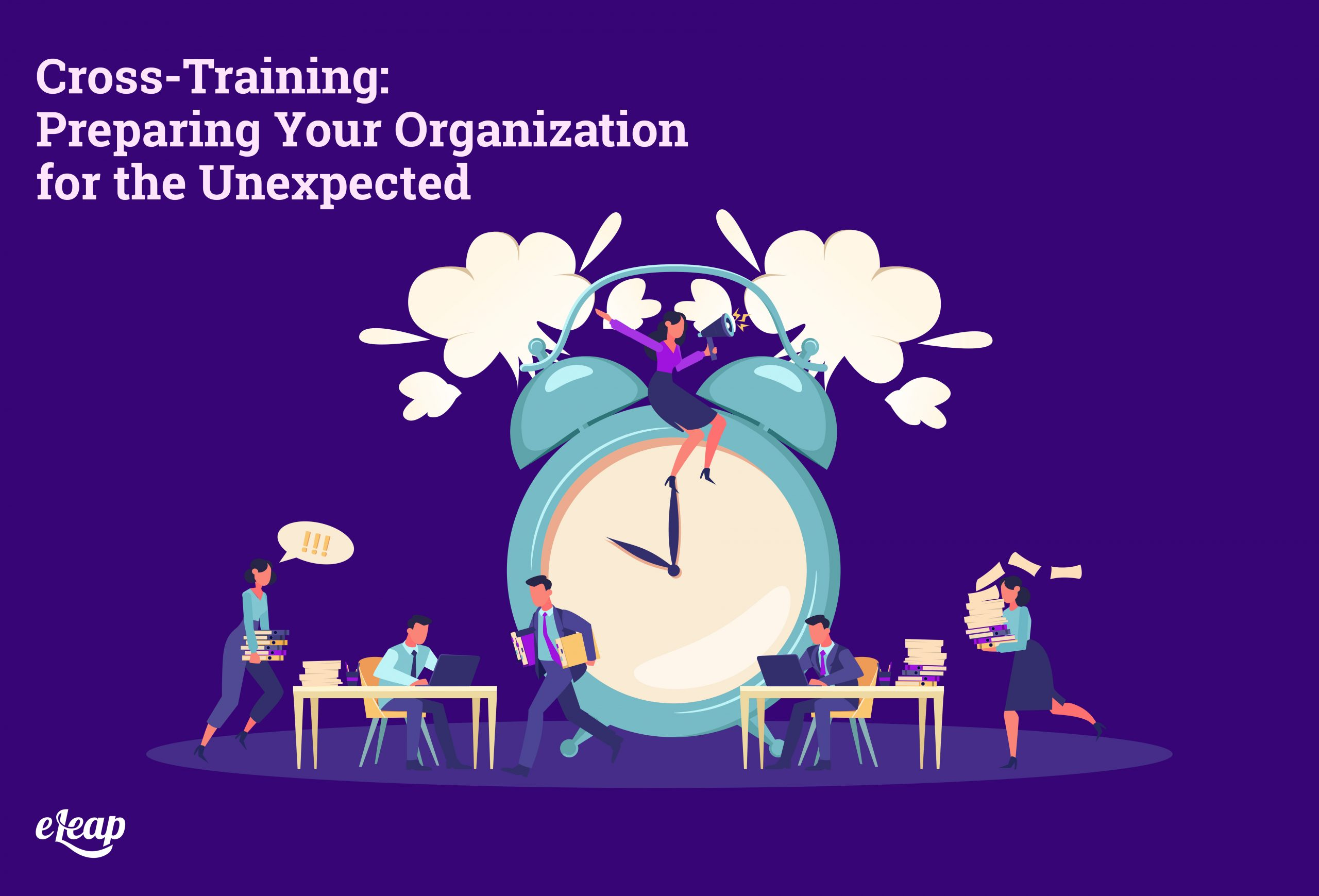 Cross-Training: Preparing Your Organization for the Unexpected