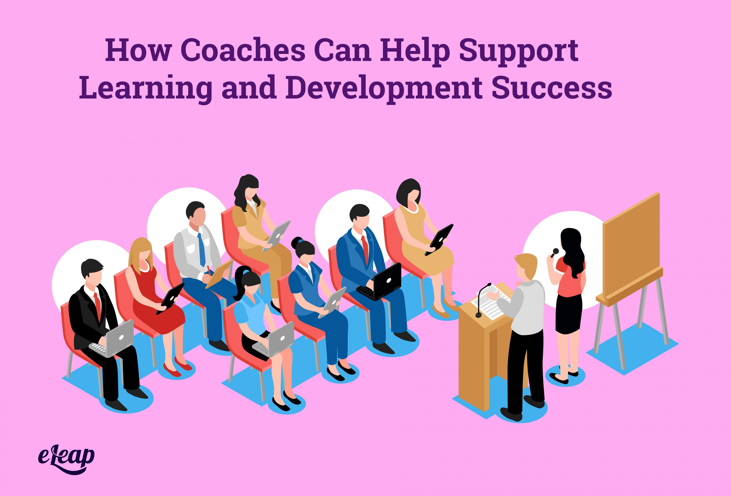 How Coaches Can Help Support Learning and Development Success