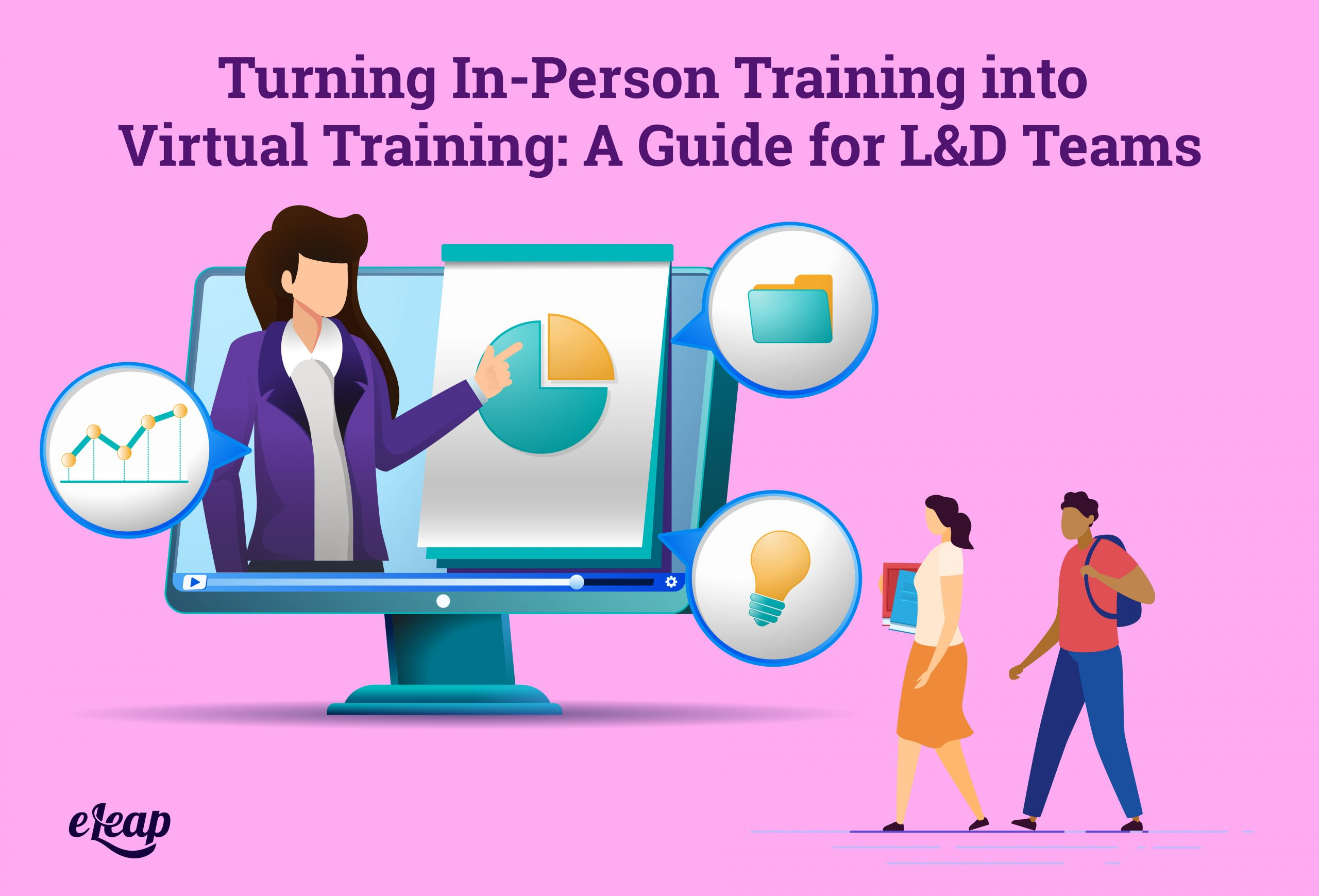 Turning In-Person Training into Virtual Training: A Guide for L&D Teams