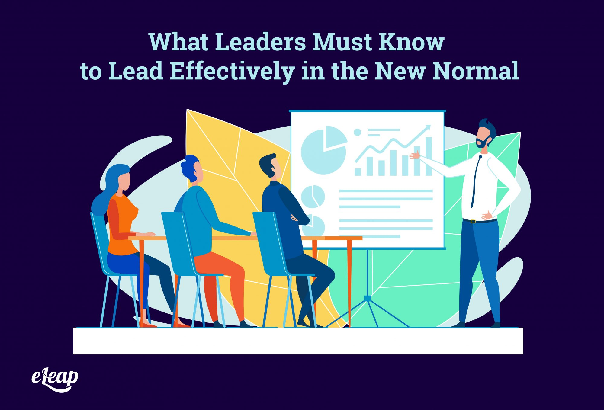 What Leaders Must Know to Lead Effectively in the New Normal