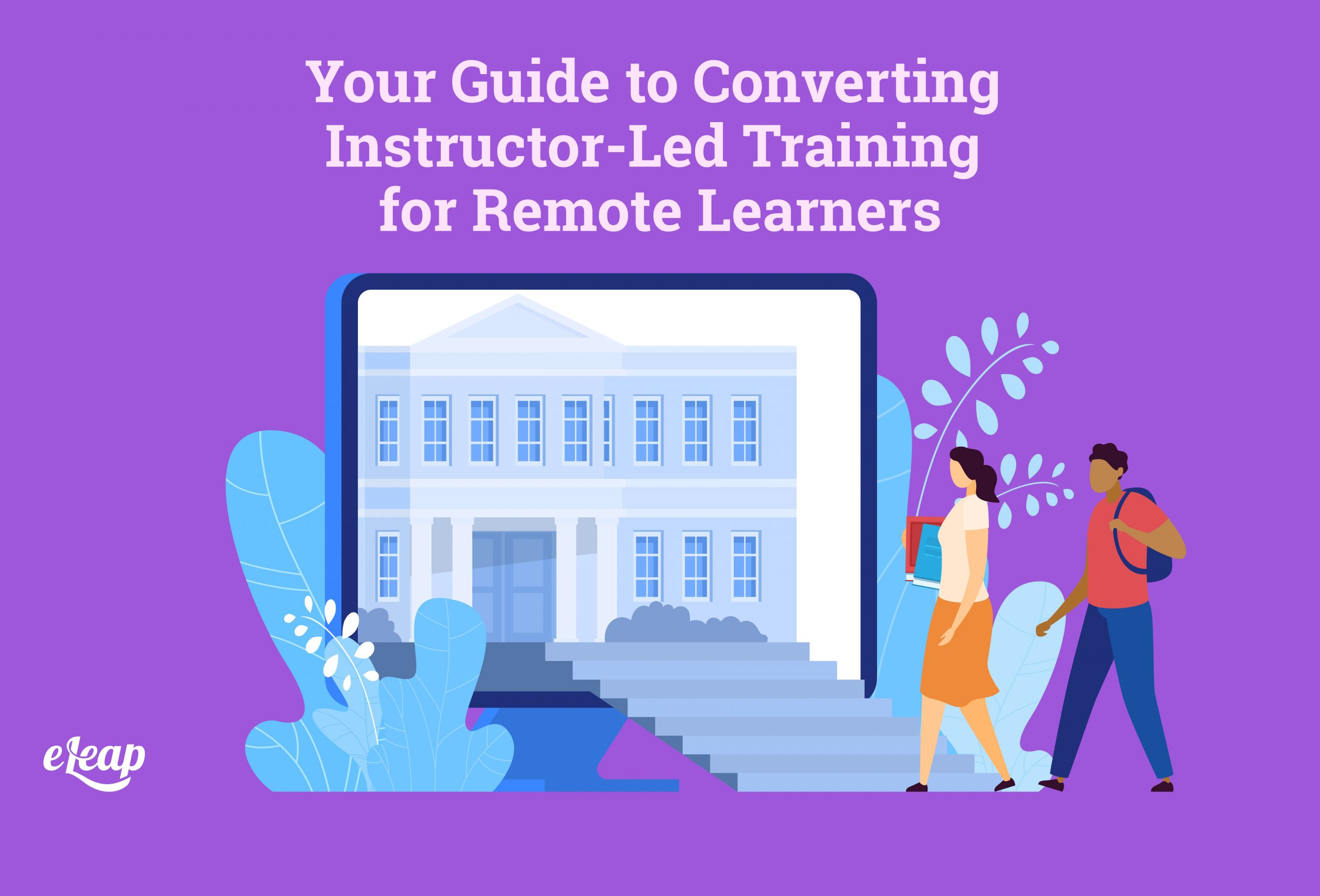 Your Guide to Converting Instructor-Led Training for Remote Learners