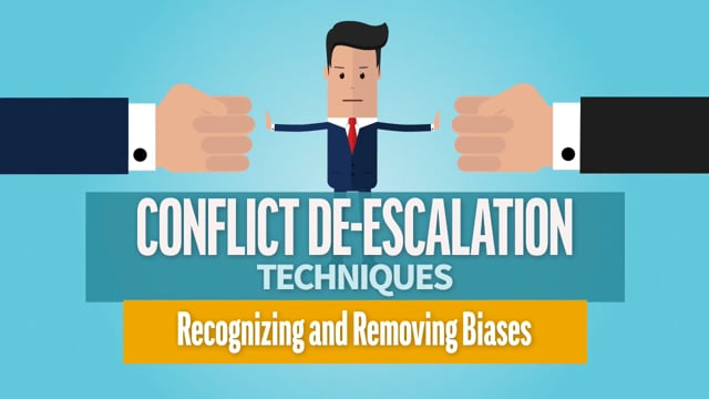 Conflict De-Escalation Techniques: Recognizing and Removing Biases