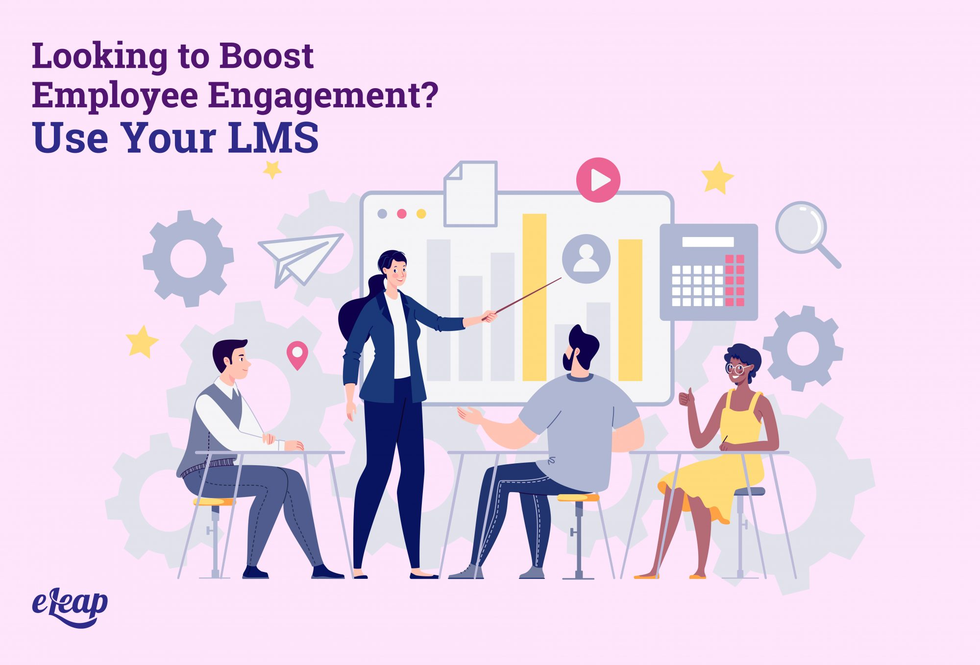 Looking to Boost Employee Engagement? Use Your LMS