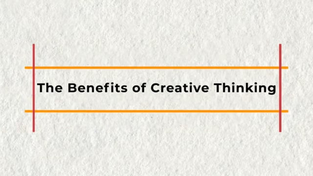 The Benefits Of Creative Thinking