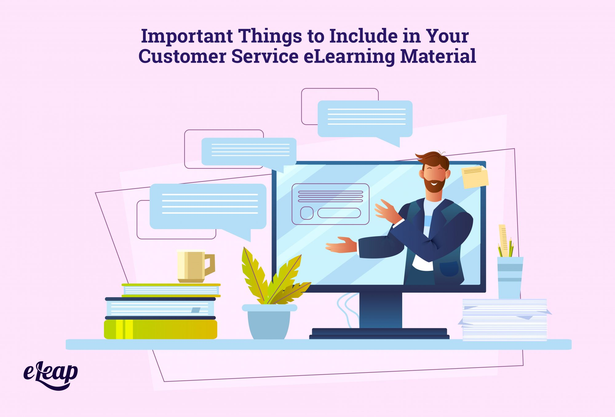 Important Things to Include in Your Customer Service eLearning Material