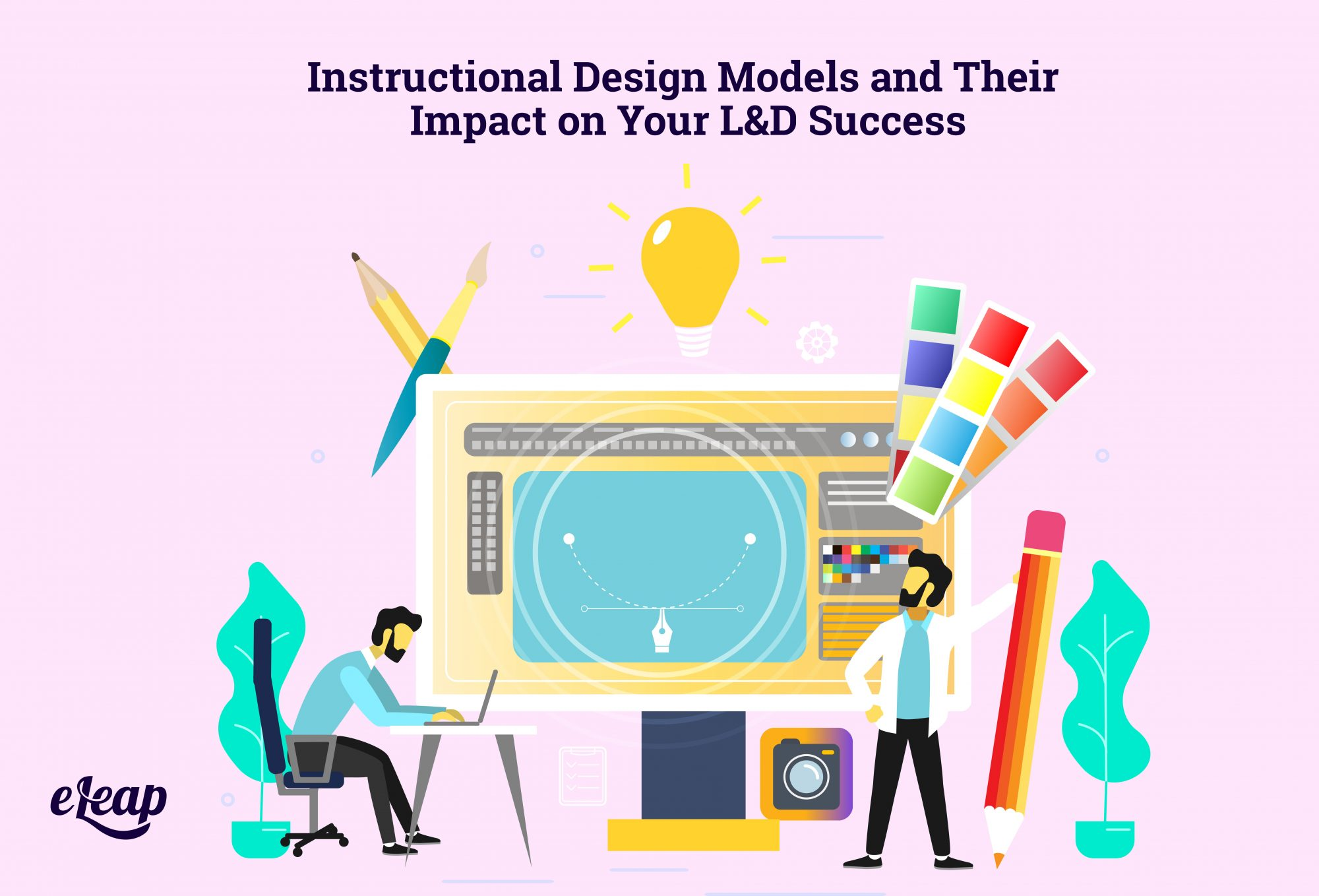Instructional Design Models and Their Impact on Your L&D Success