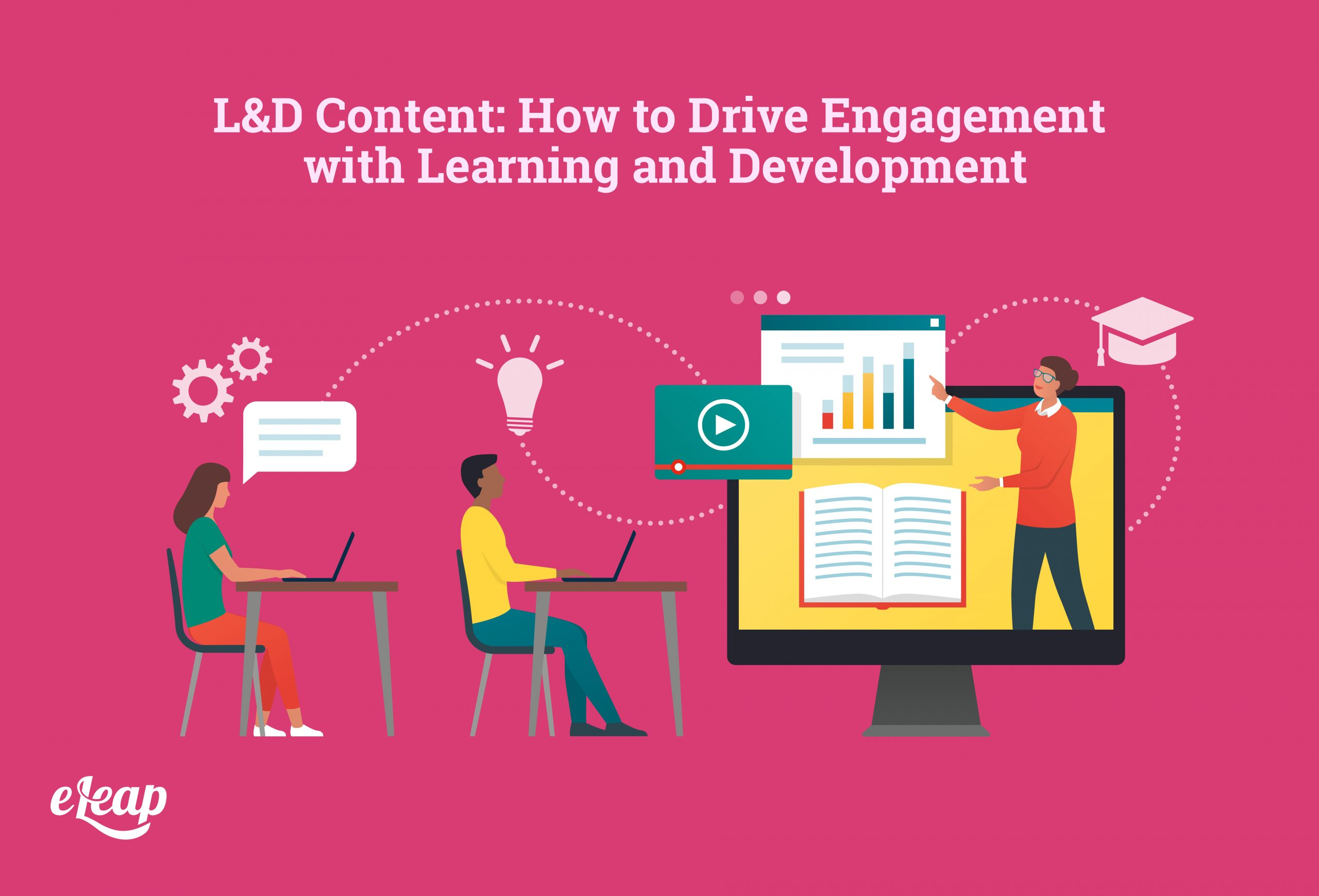 L&D Content: How to Drive Engagement with Learning and Development