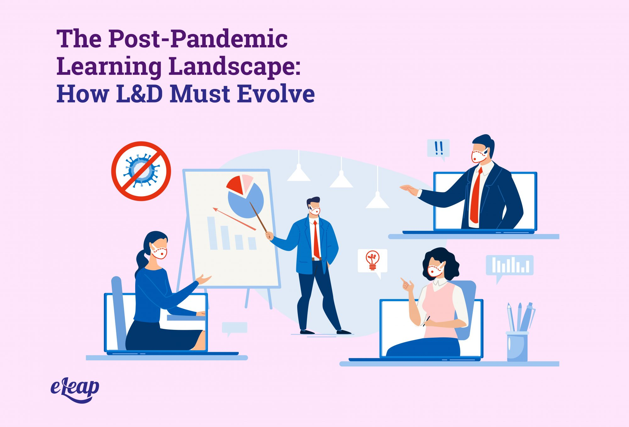 The Post-Pandemic Learning Landscape: How L&D Must Evolve