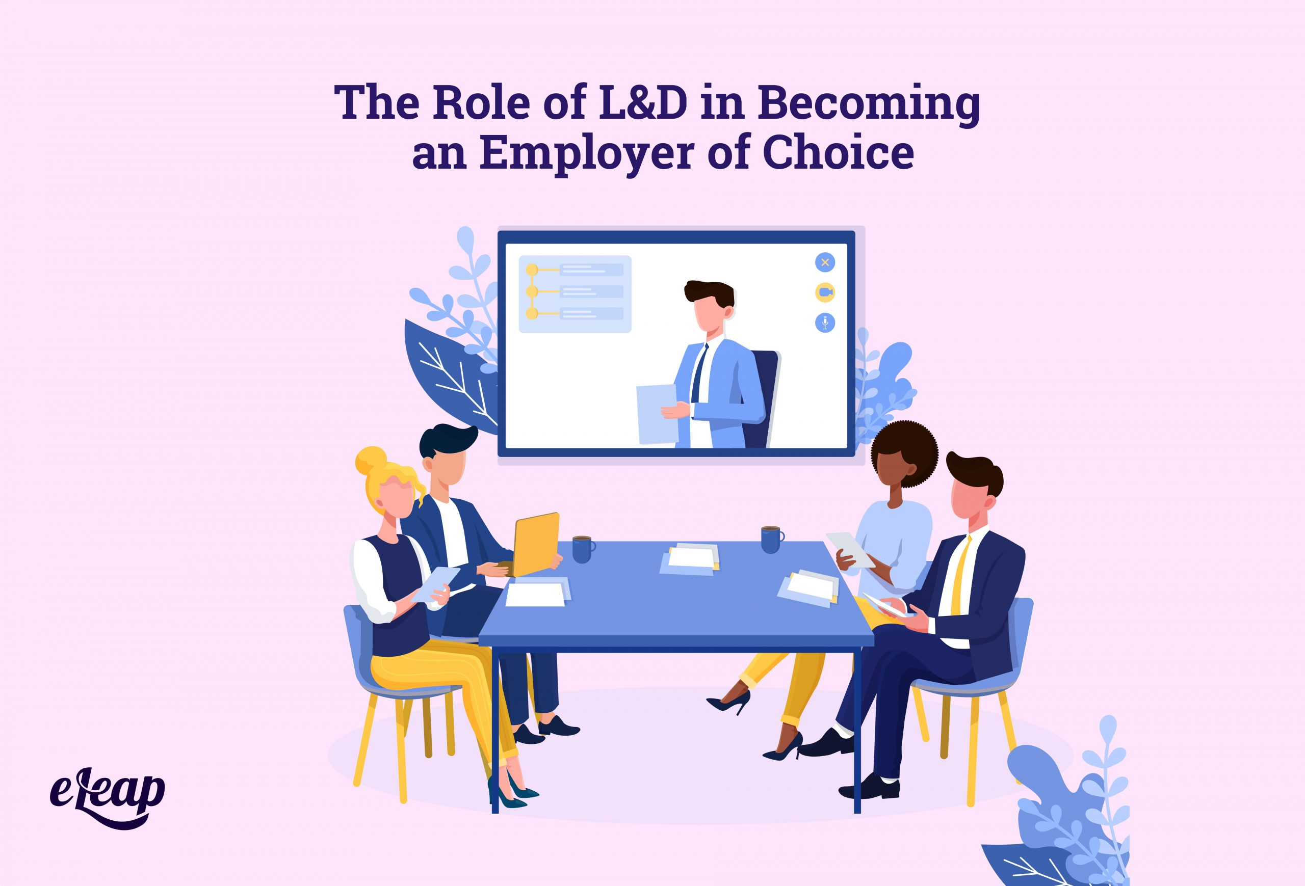 The Role of L&D in Becoming an Employer of Choice