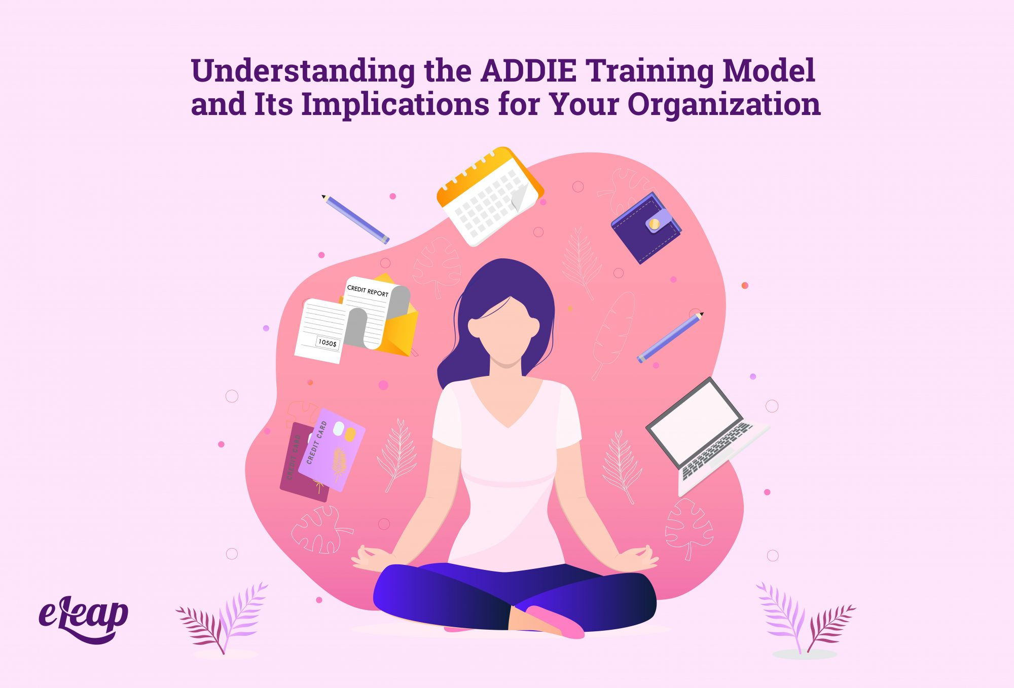 Understanding the ADDIE Training Model and Its Implications for Your Organization