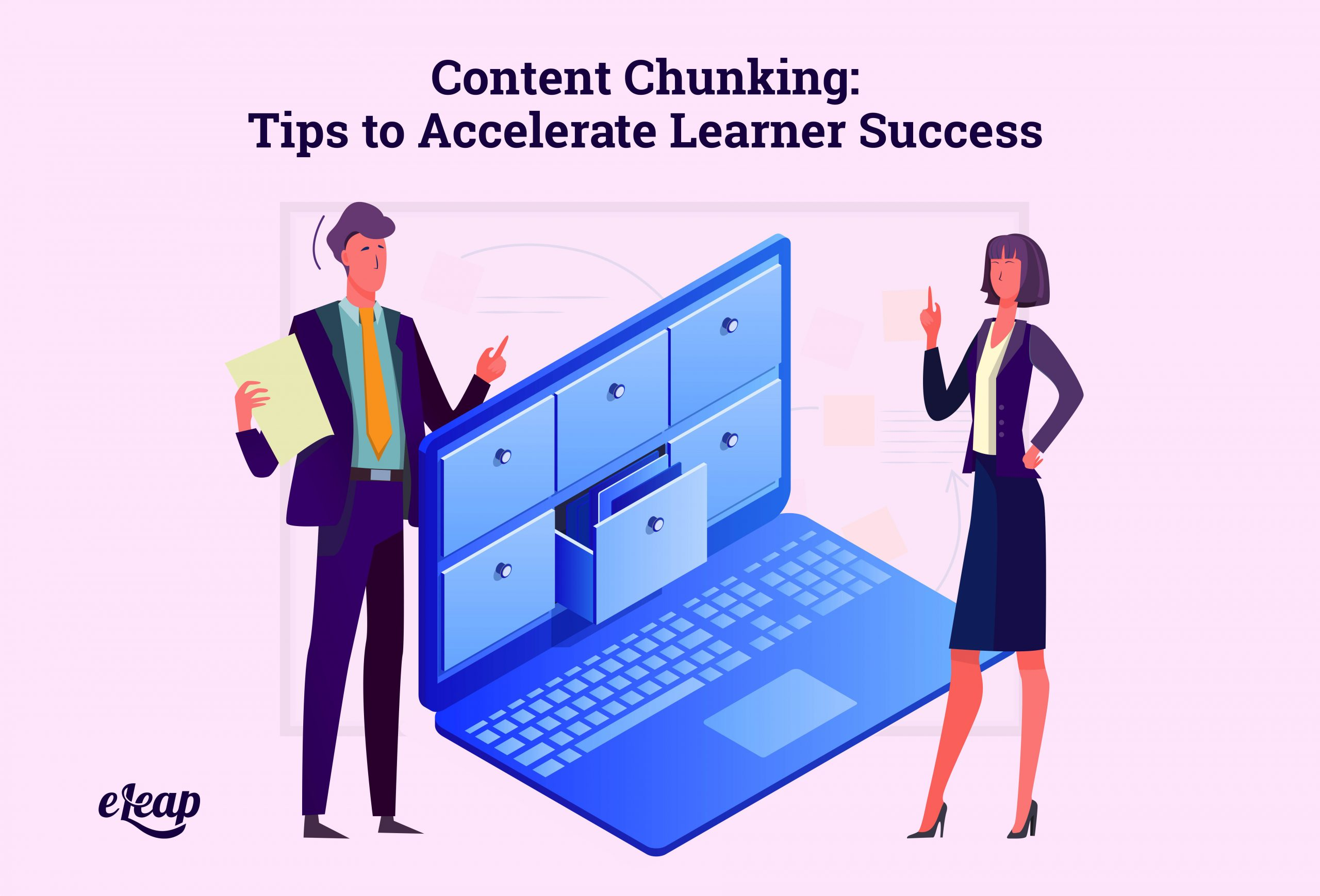 Content Chunking: Tips to Accelerate Learner Success