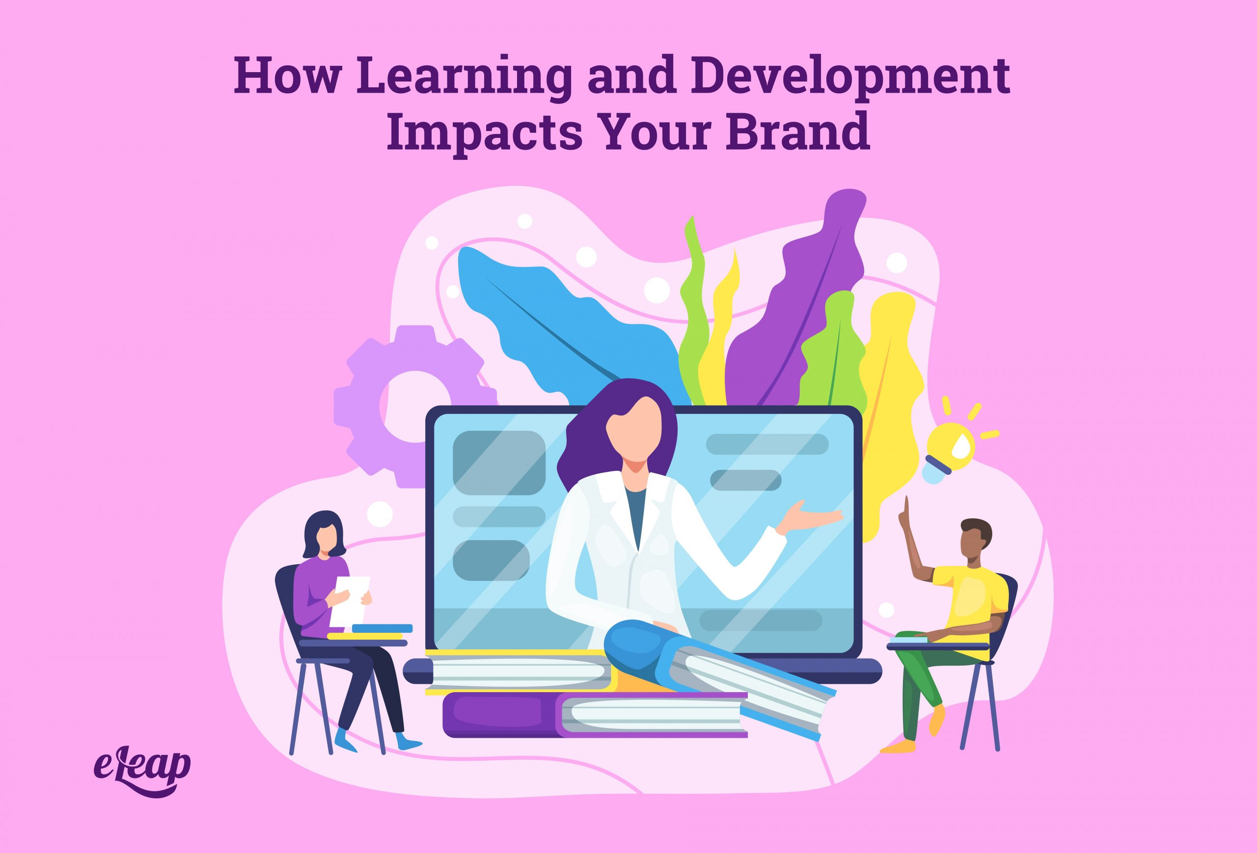 How Learning and Development Impacts Your Brand
