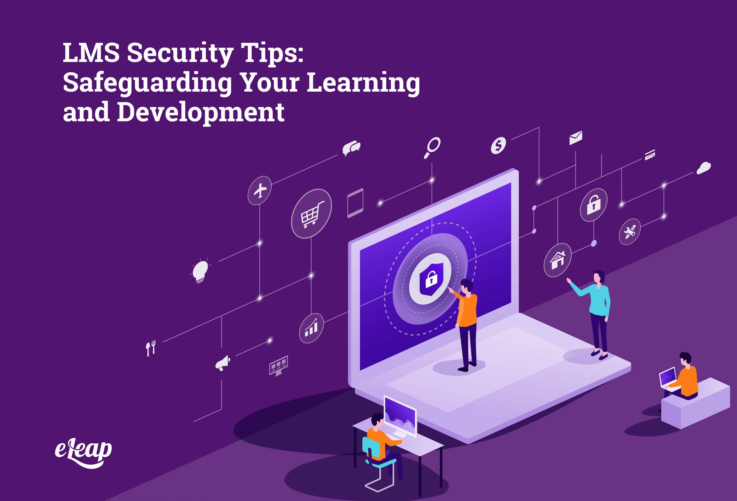 LMS Security Tips: Safeguarding Your Learning and Development