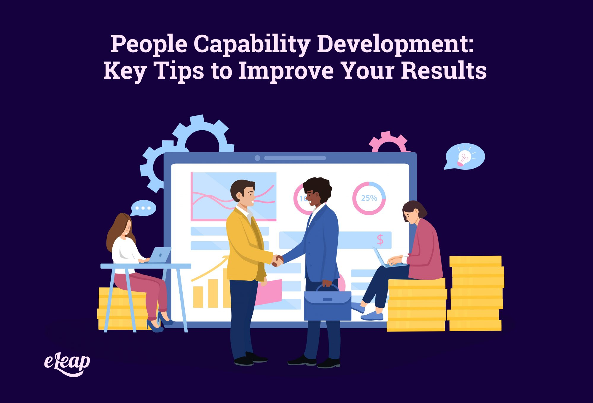 People Capability Development: Key Tips to Improve Your Results