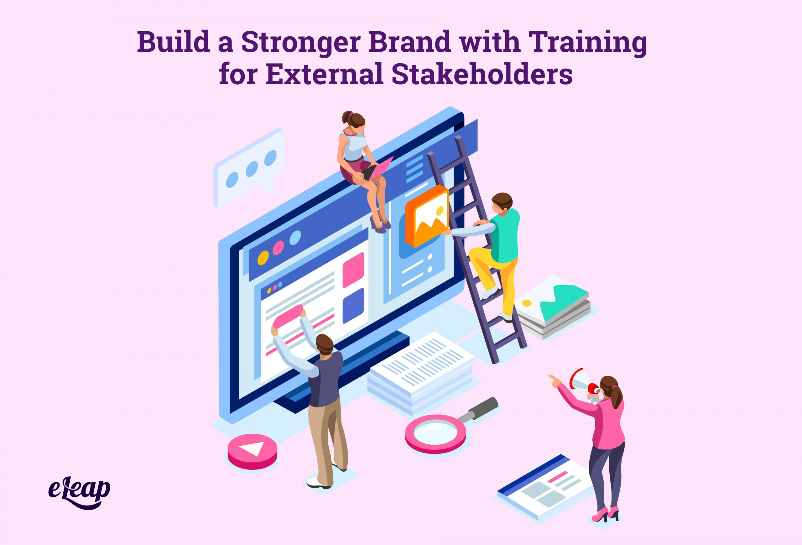 Build a Stronger Brand with Training for External Stakeholders