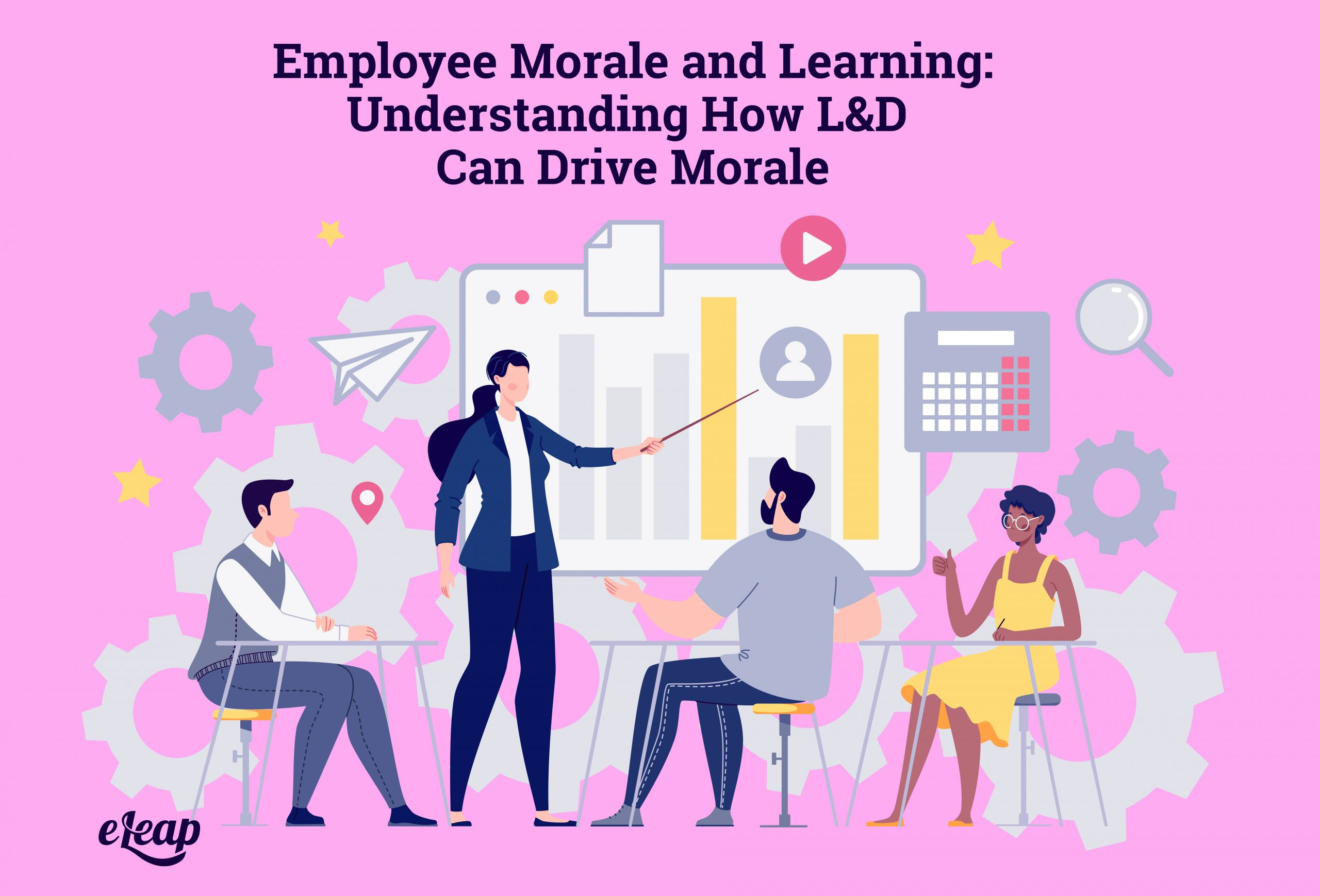 Employee Morale and Learning: Understanding How L&D Can Drive Morale