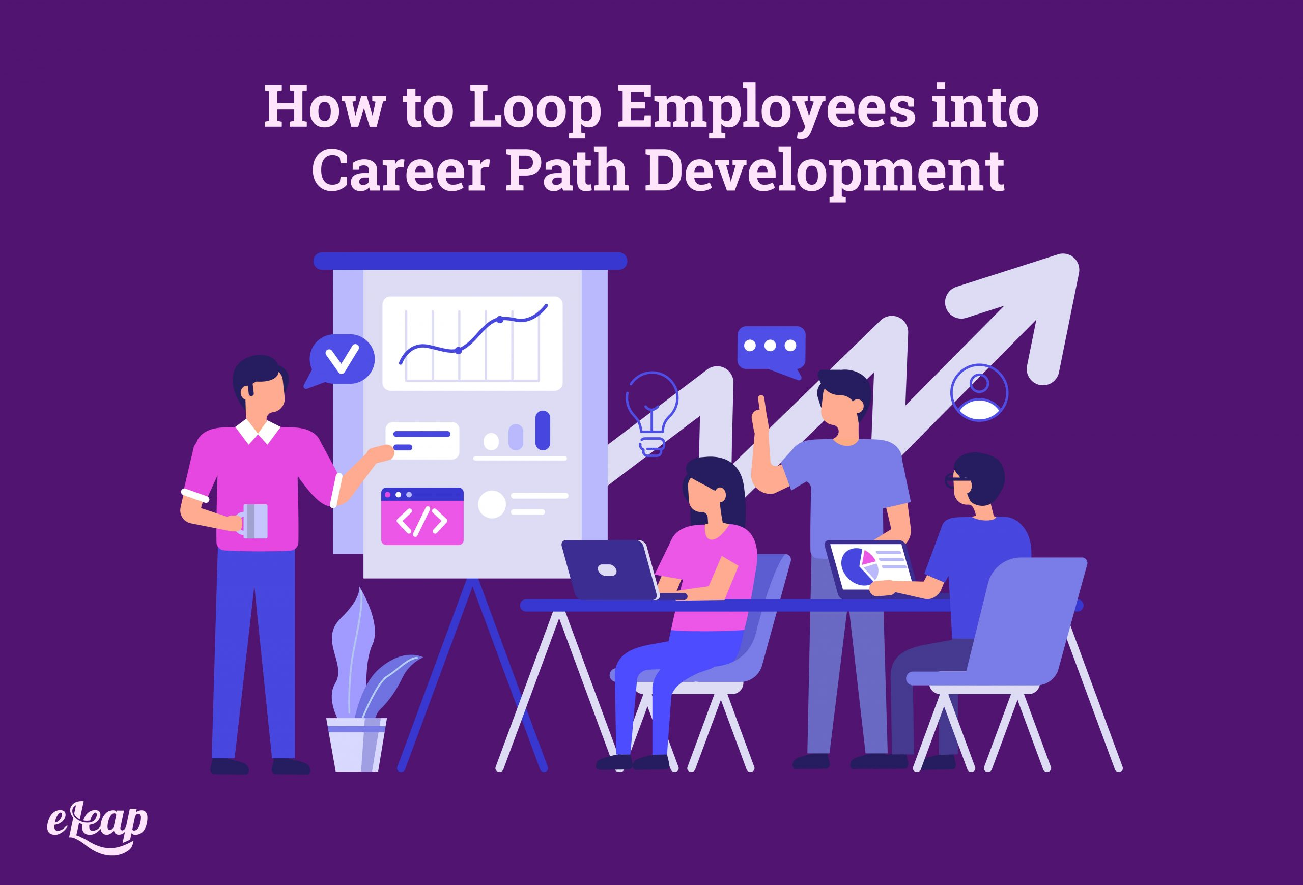 How to Loop Employees into Career Path Development