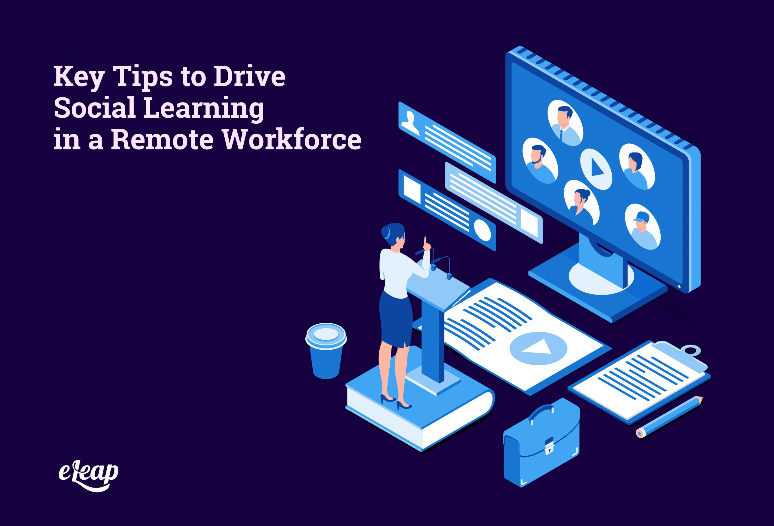 Key Tips to Drive Social Learning in a Remote Workforce