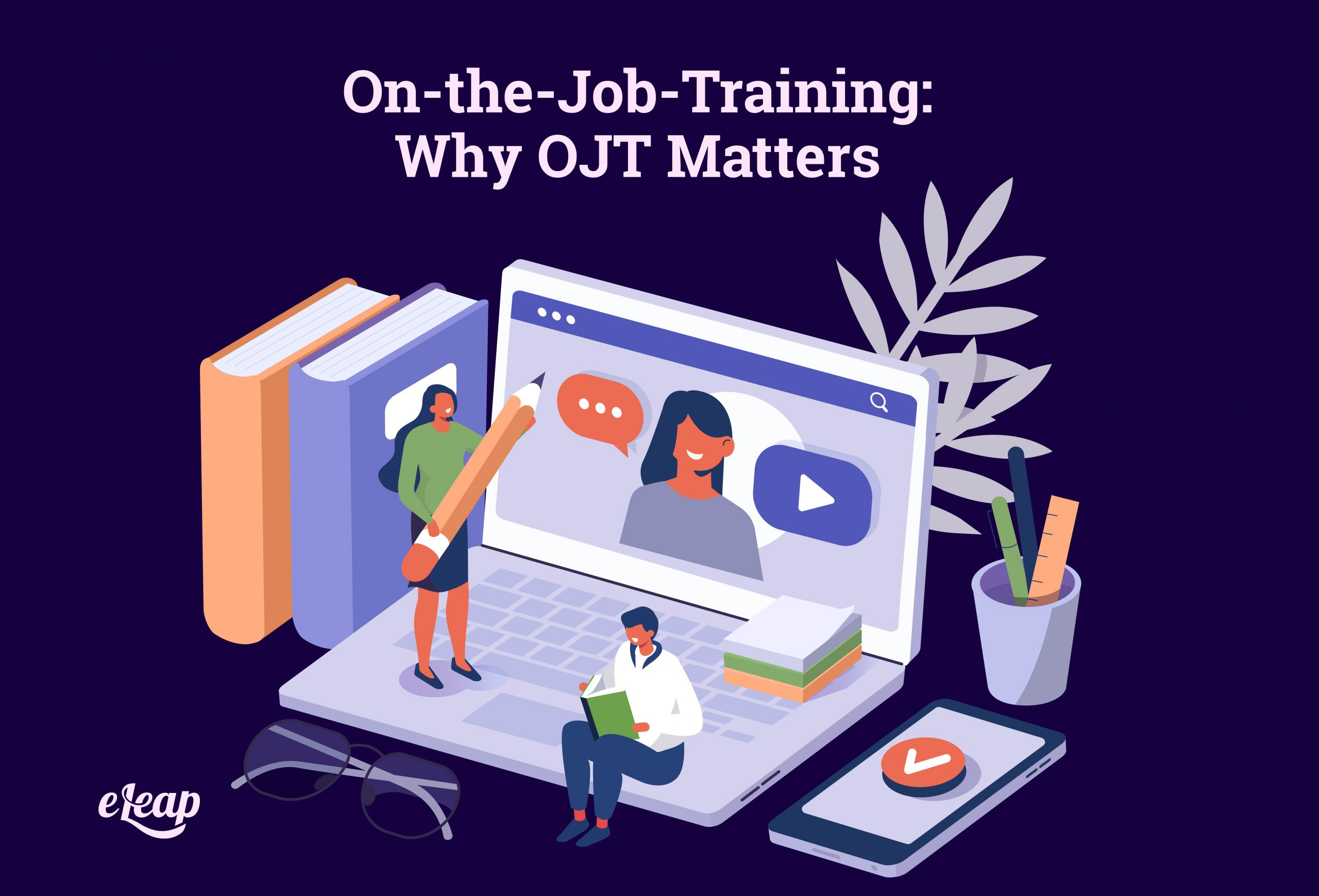 On-the-Job-Training: Why OJT Matters