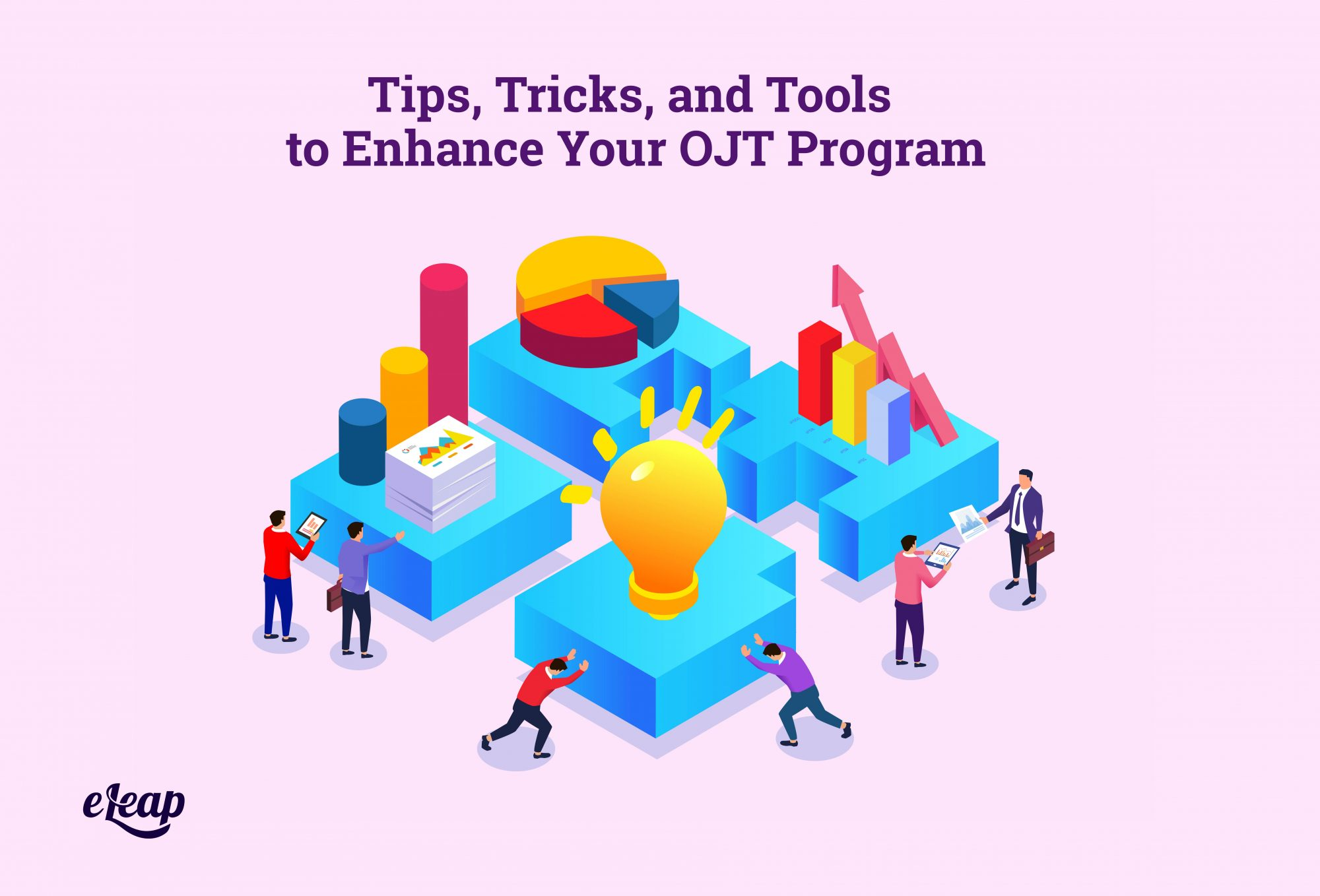 Tips, Tricks, and Tools to Enhance Your OJT Program
