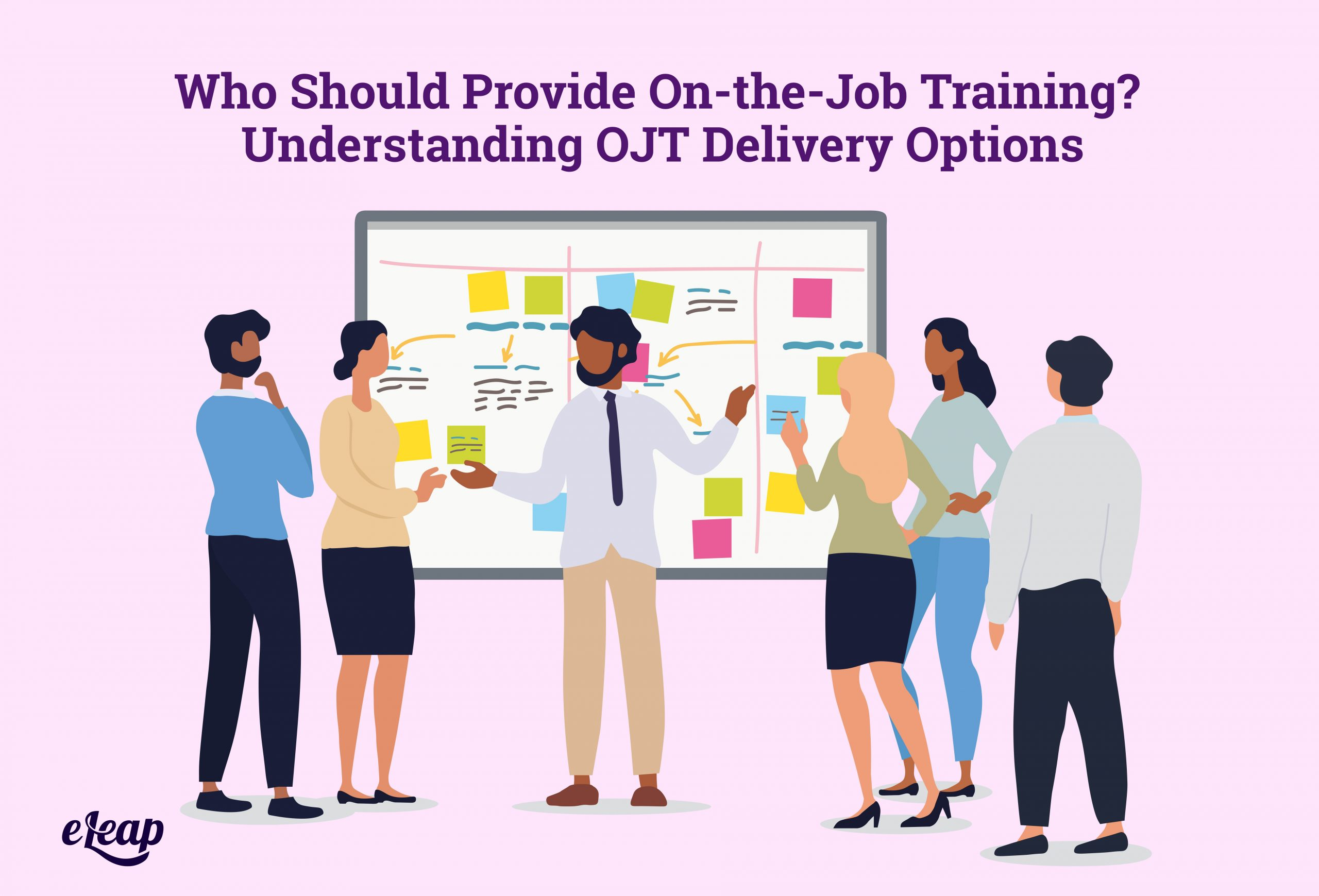Who Should Provide On-the-Job Training? Understanding OJT Delivery Options