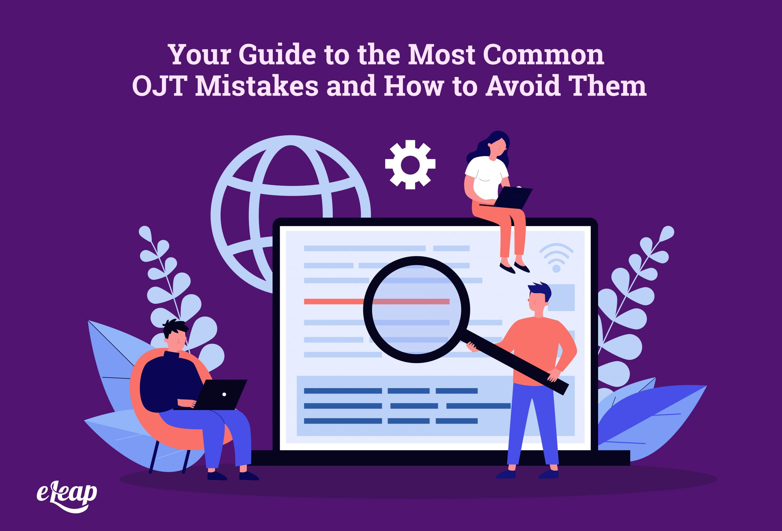 Your Guide to the Most Common OJT Mistakes and How to Avoid Them