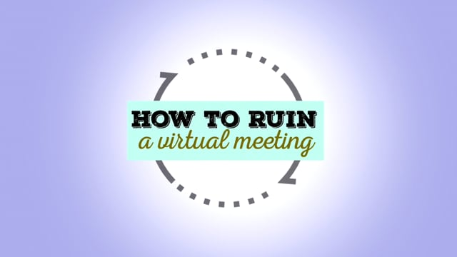 12 Ways To Ruin An Online Meeting