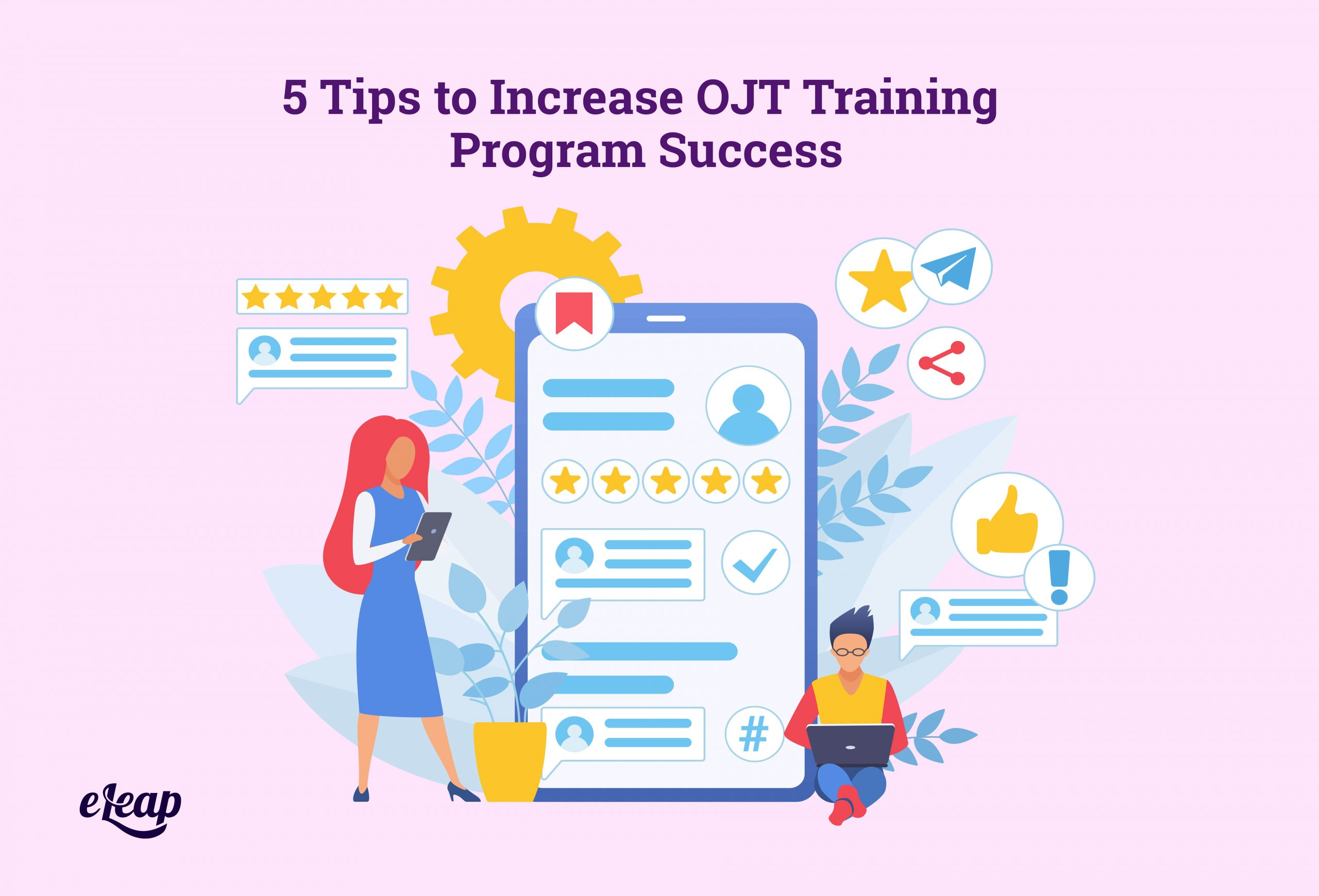 5 Tips to Increase OJT Training Program Success