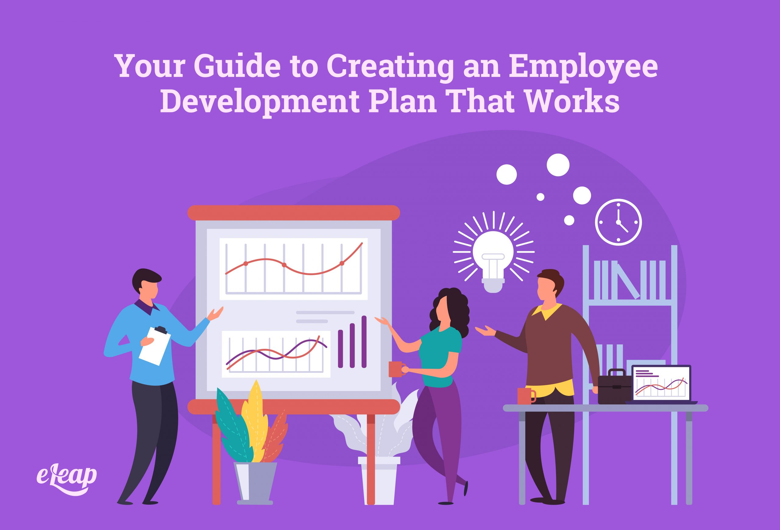 Your Guide to Creating an Employee Development Plan That Works