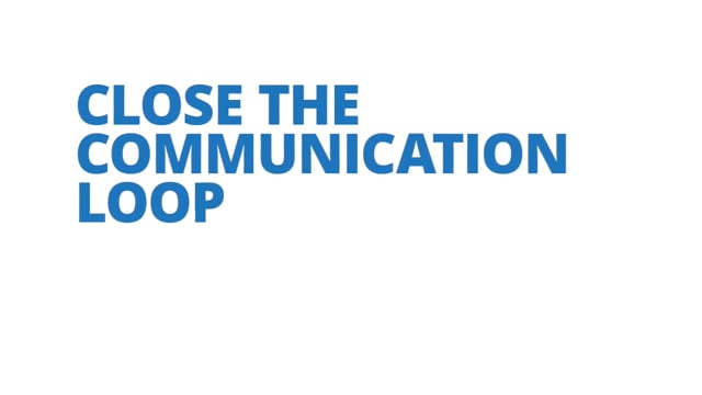 Close the Communication Loop