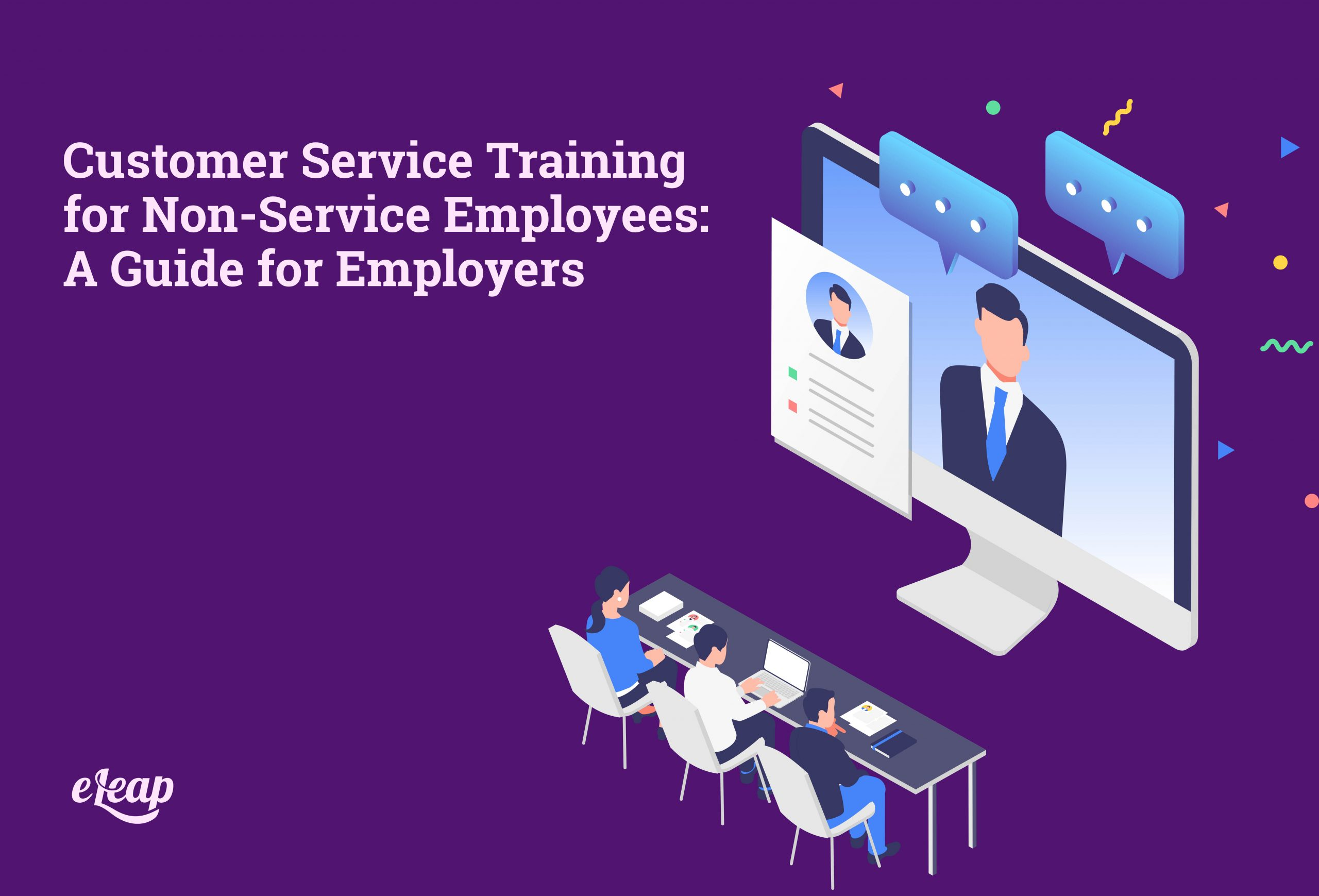 Customer Service Training for Non-Service Employees: A Guide for Employers