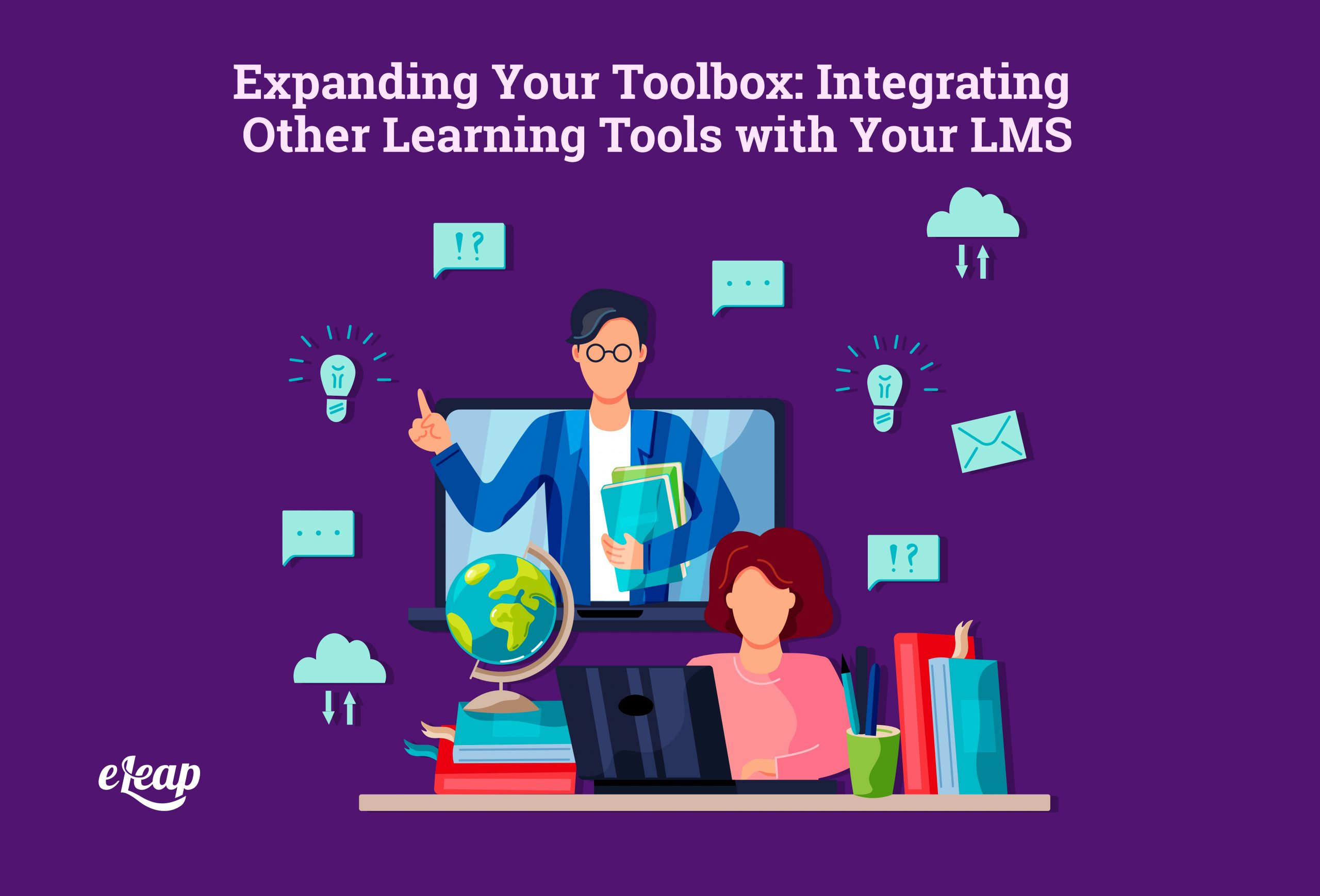 Expanding Your Toolbox: Integrating Other Learning Tools with Your LMS