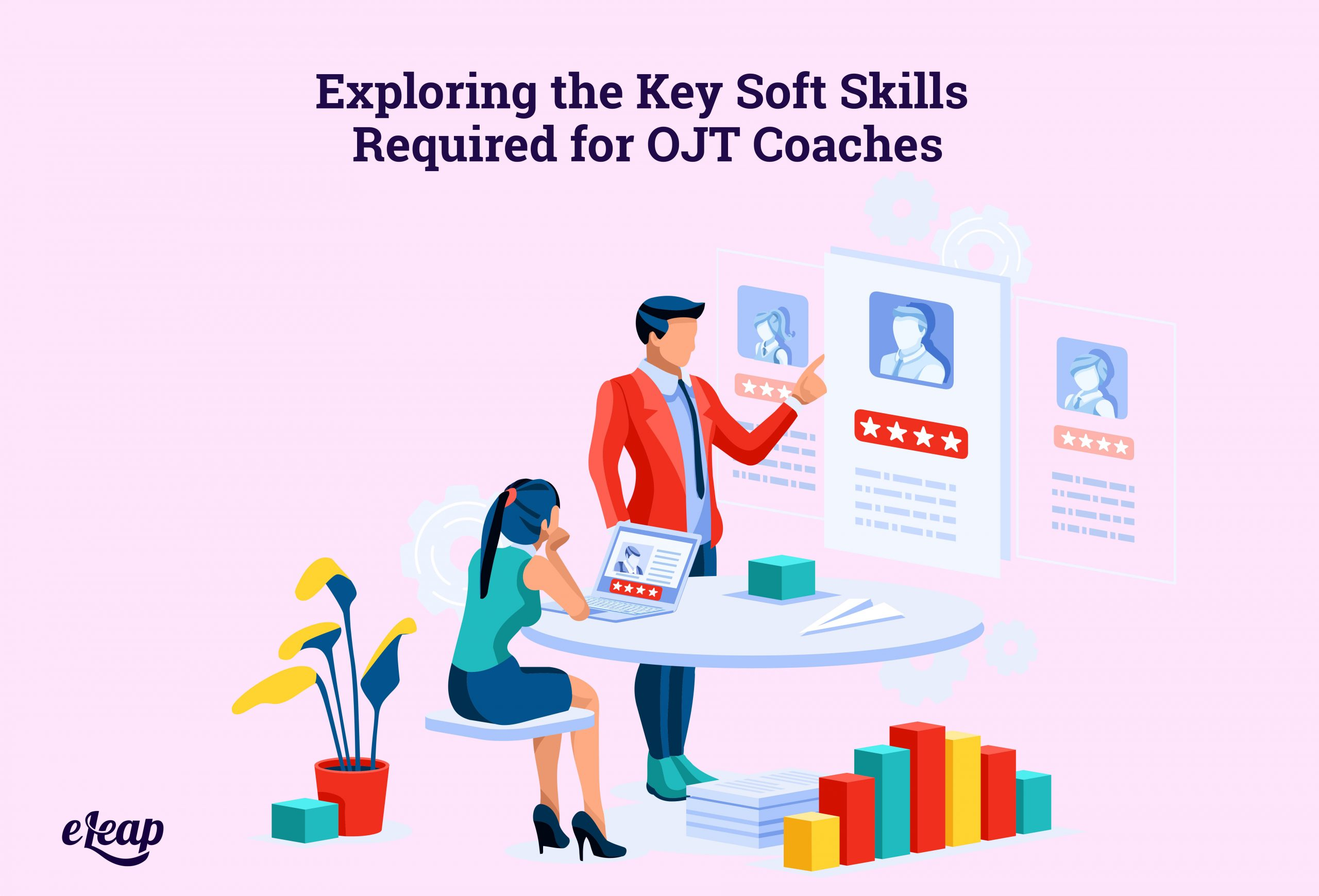 Exploring the Key Soft Skills Required for OJT Coaches