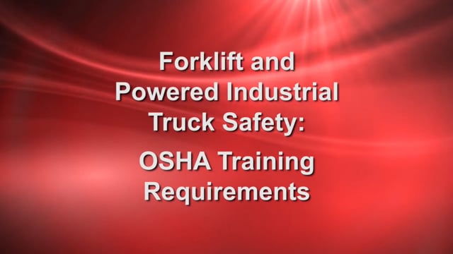 Forklift: Powered Industrial Truck Safety: OSHA Training Requirements