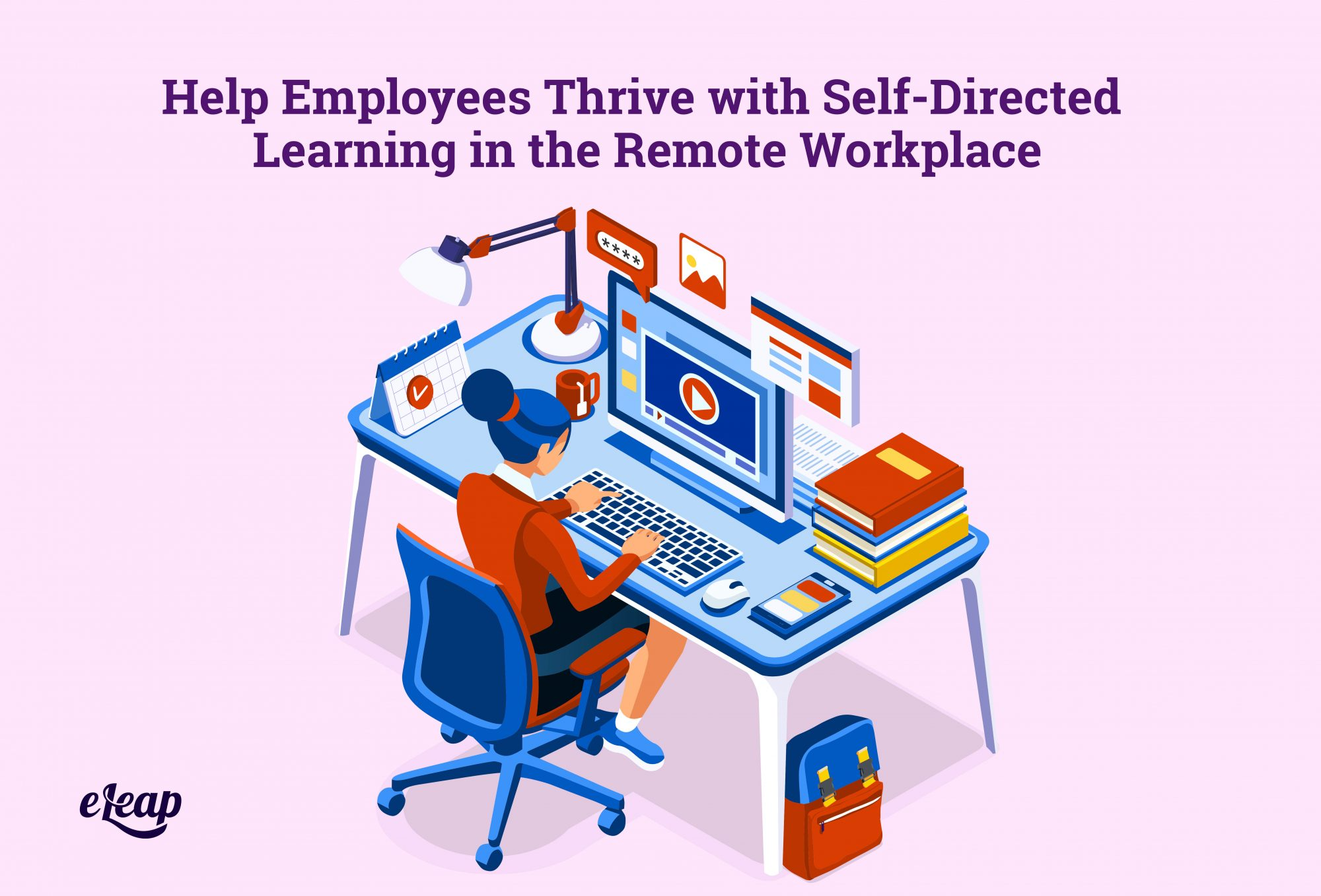 Help Employees Thrive with Self-Directed Learning in the Remote Workplace