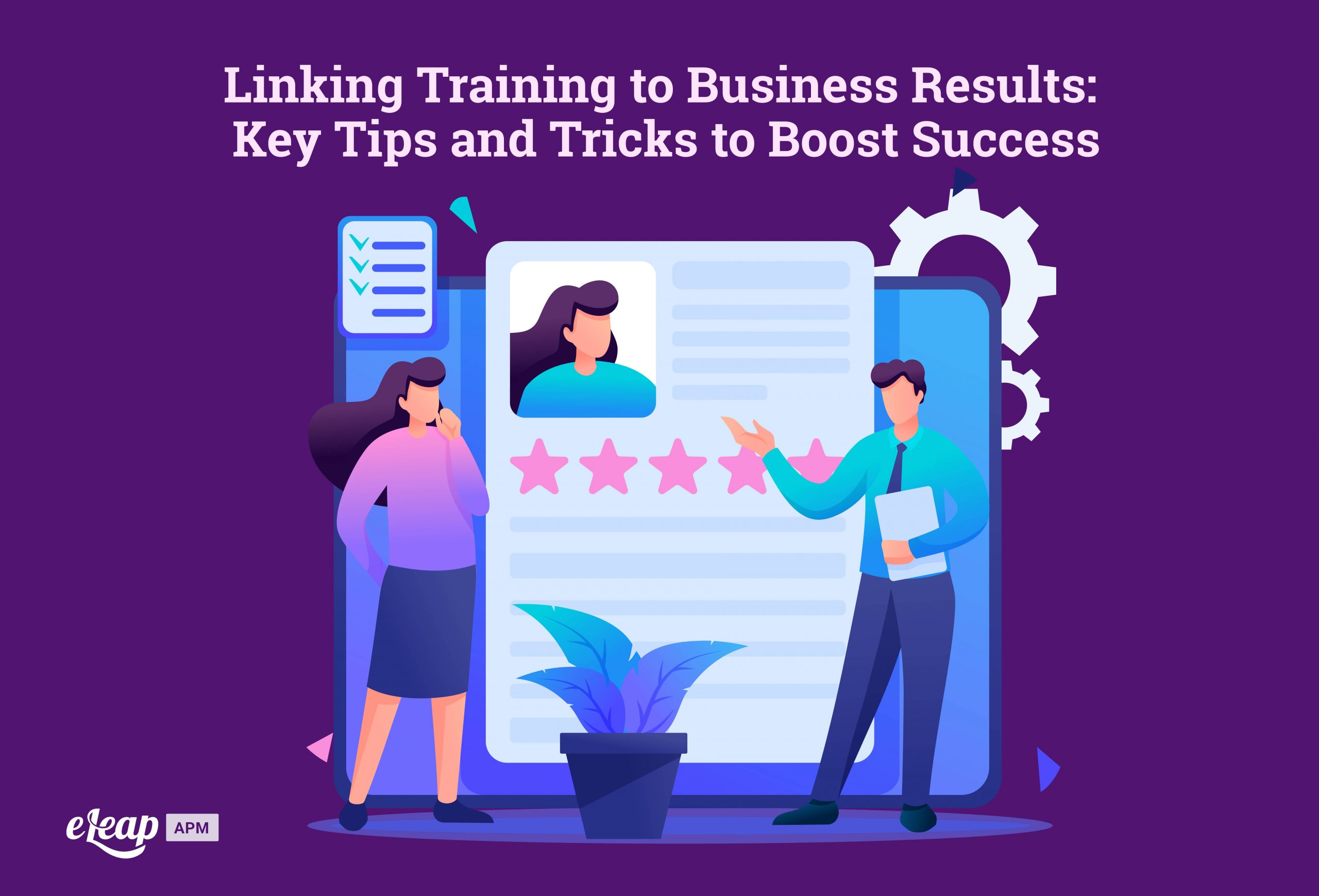 Linking Training to Business Results: Key Tips and Tricks to Boost Success