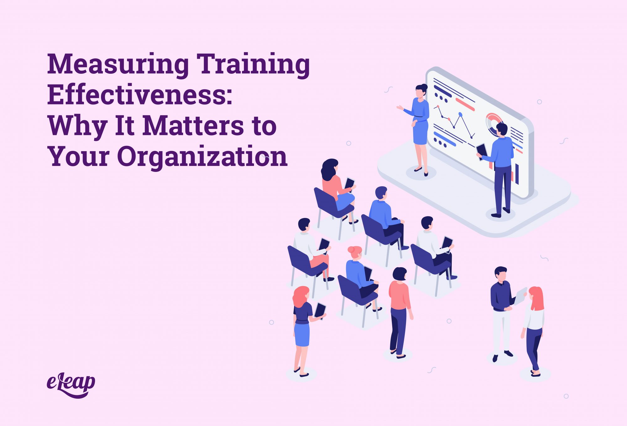 Measuring Training Effectiveness: Why It Matters to Your Organization