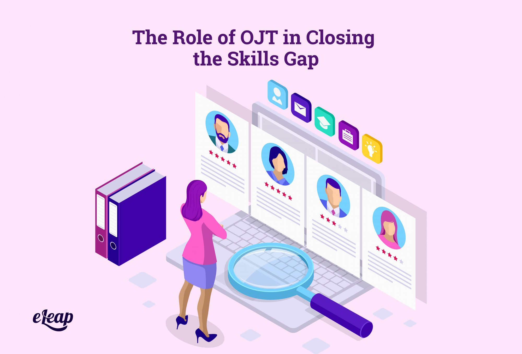 The Role of OJT in Closing the Skills Gap