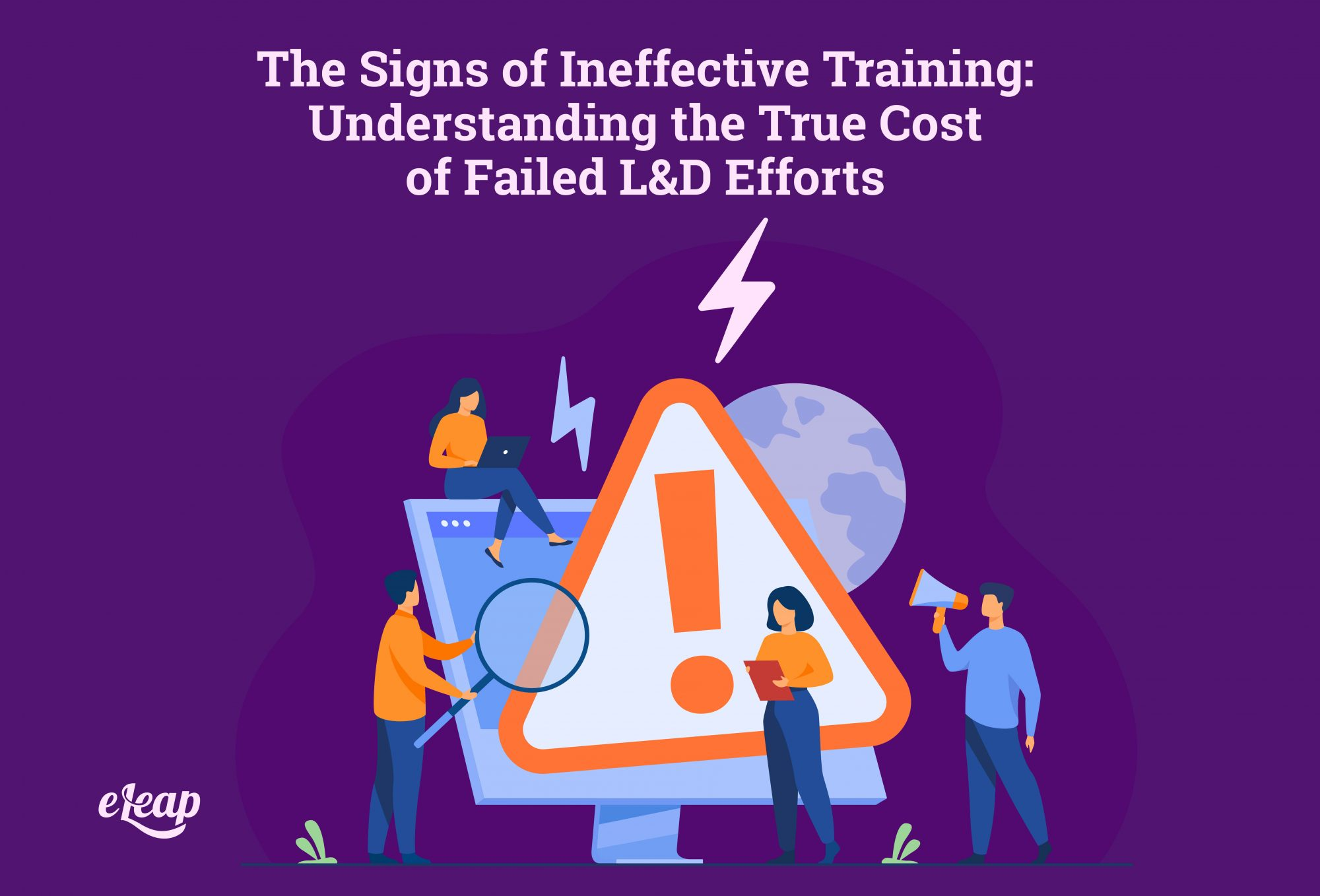The Signs of Ineffective Training: Understanding the True Cost of Failed L&D Efforts