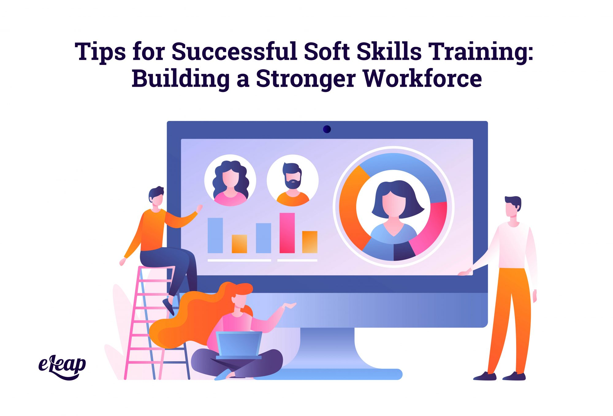 Tips for Successful Soft Skills Training: Building a Stronger Workforce