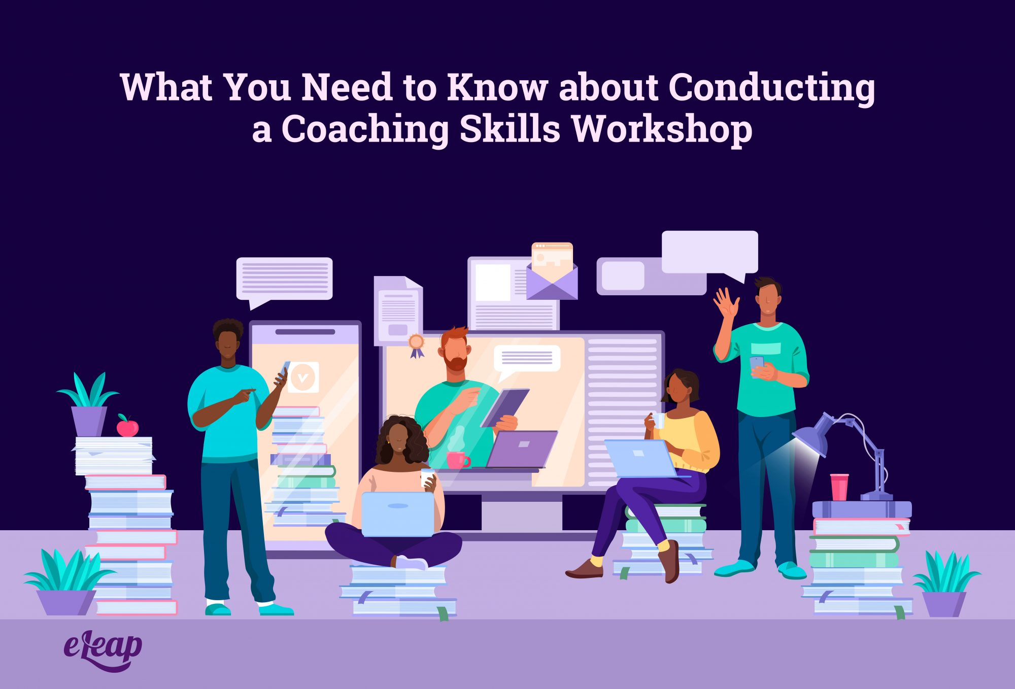 What You Need to Know about Conducting a Coaching Skills Workshop