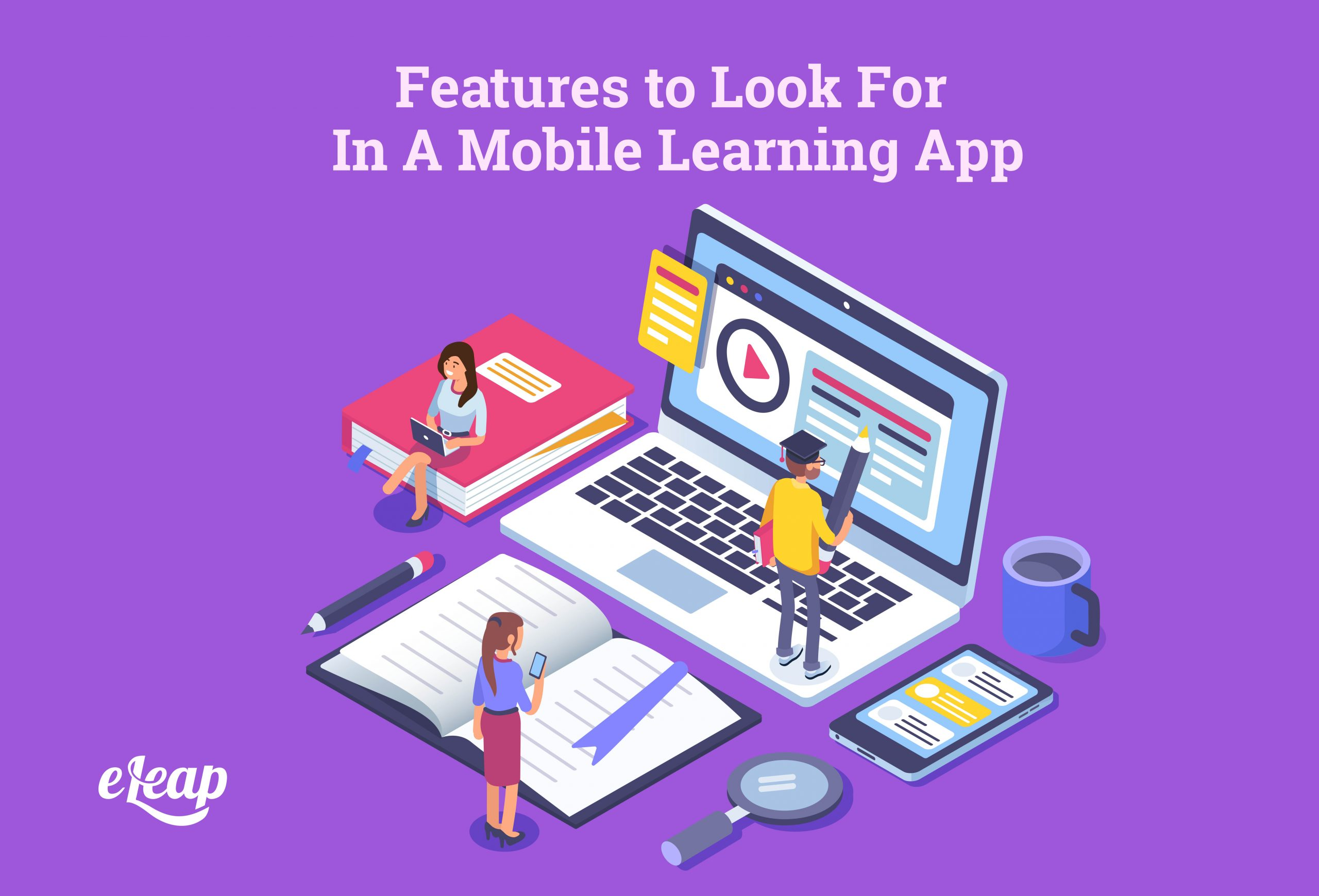 Features to Look For In A Mobile Learning App