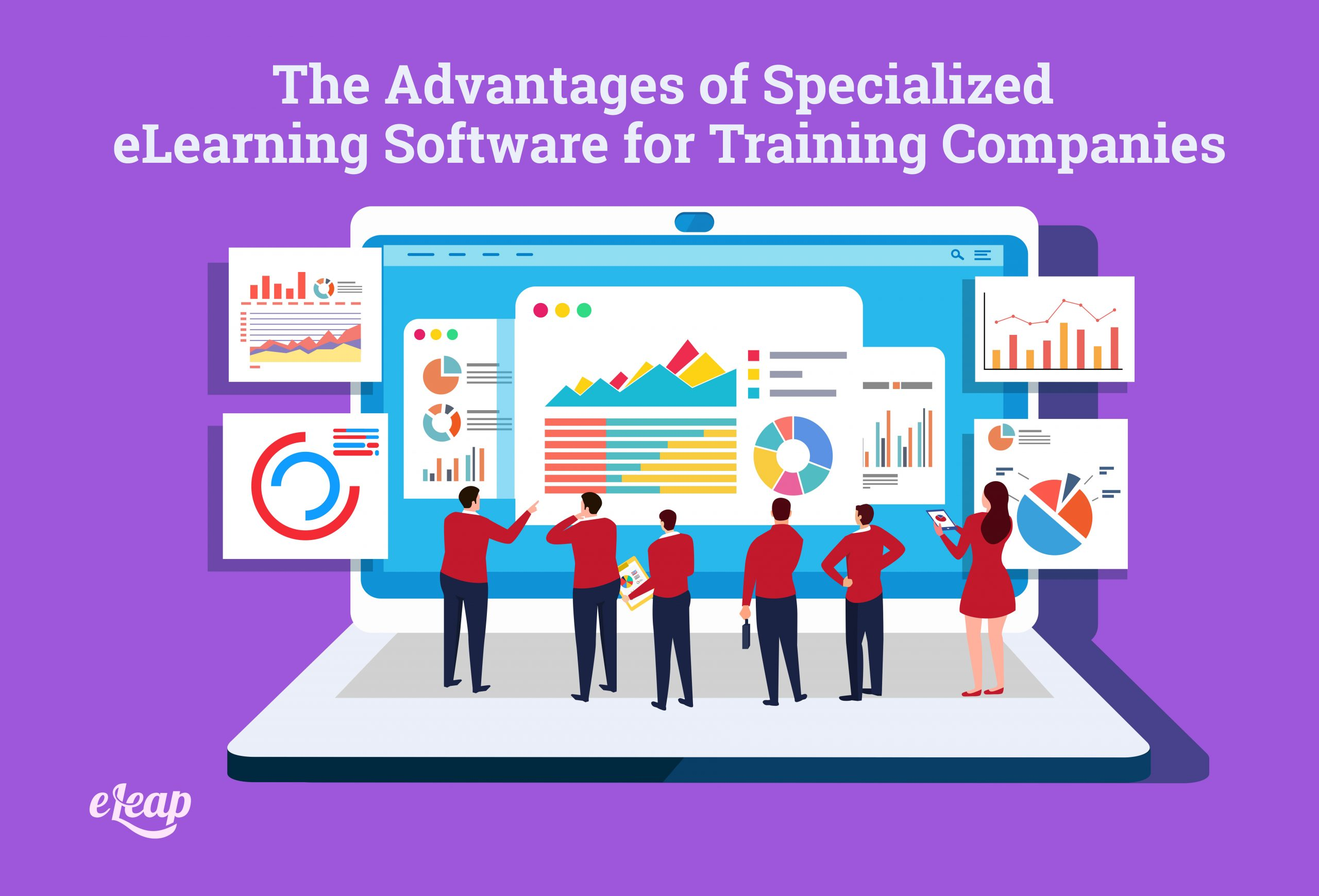 The Advantages of Specialized eLearning Software for Training Companies